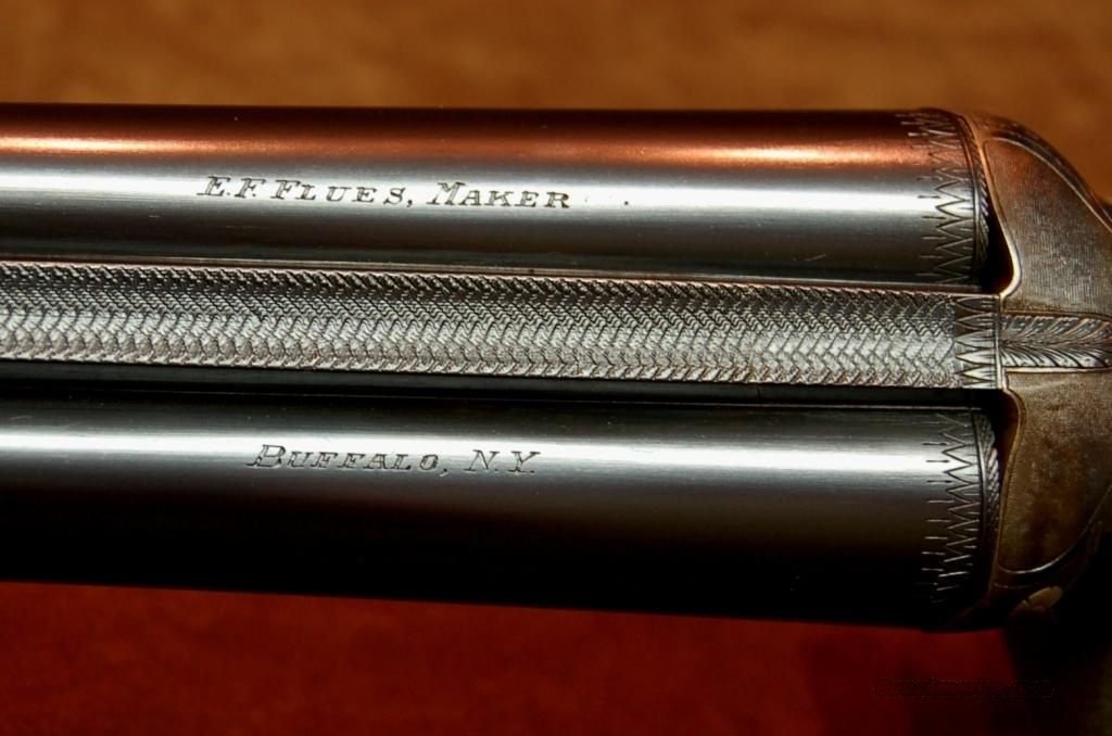 E.F.  Flues, Maker (of Ithaca Gun Co. fame),  Buffalo N.Y., 12 ga. , SN523, RARE !!!  Guns > Shotguns > Ithaca Shotguns > SxS