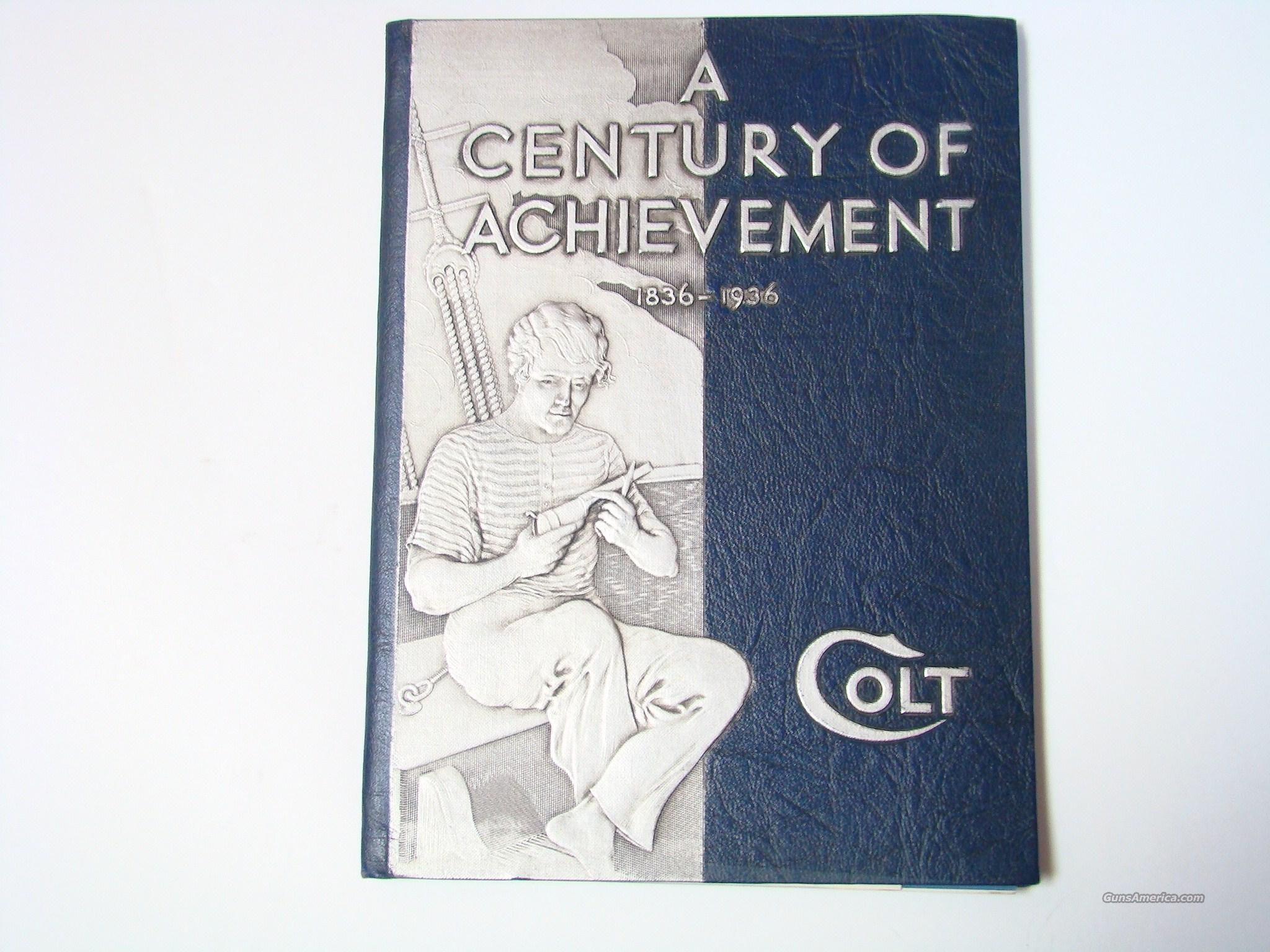 A CENTURY OF ACHIEVEMENT 1836-1936 COLT  Non-Guns > Books & Magazines