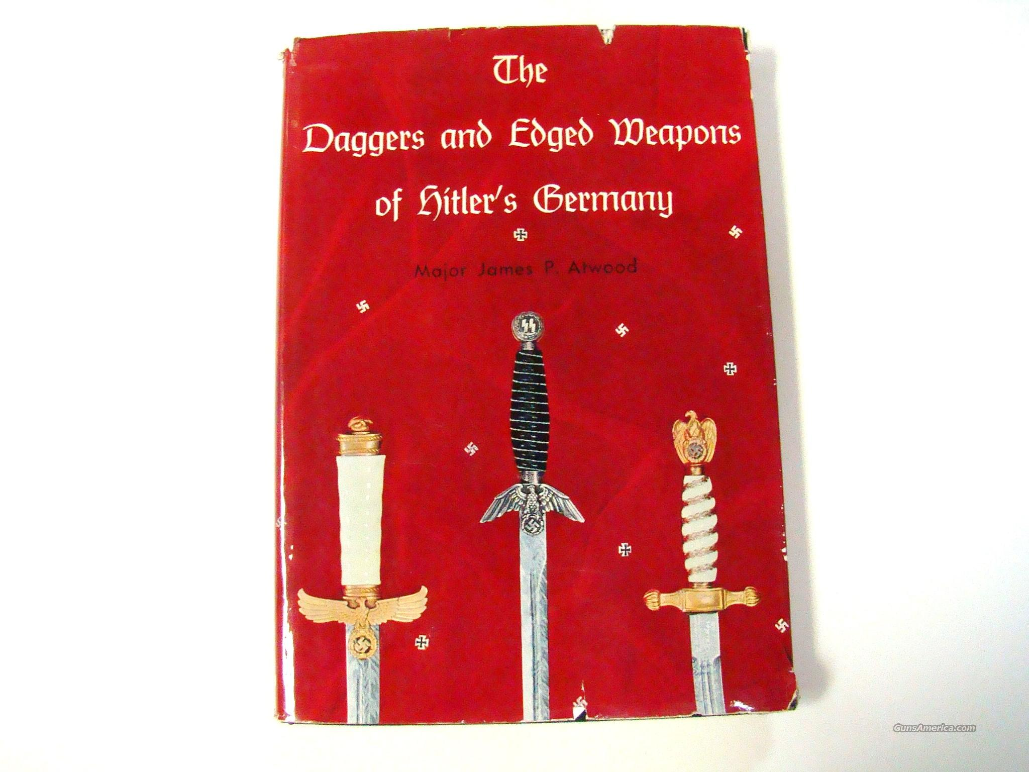 THE DAGGERS AND EDGE WEAPONS OF HITLER'S GERMANY  Non-Guns > Books & Magazines