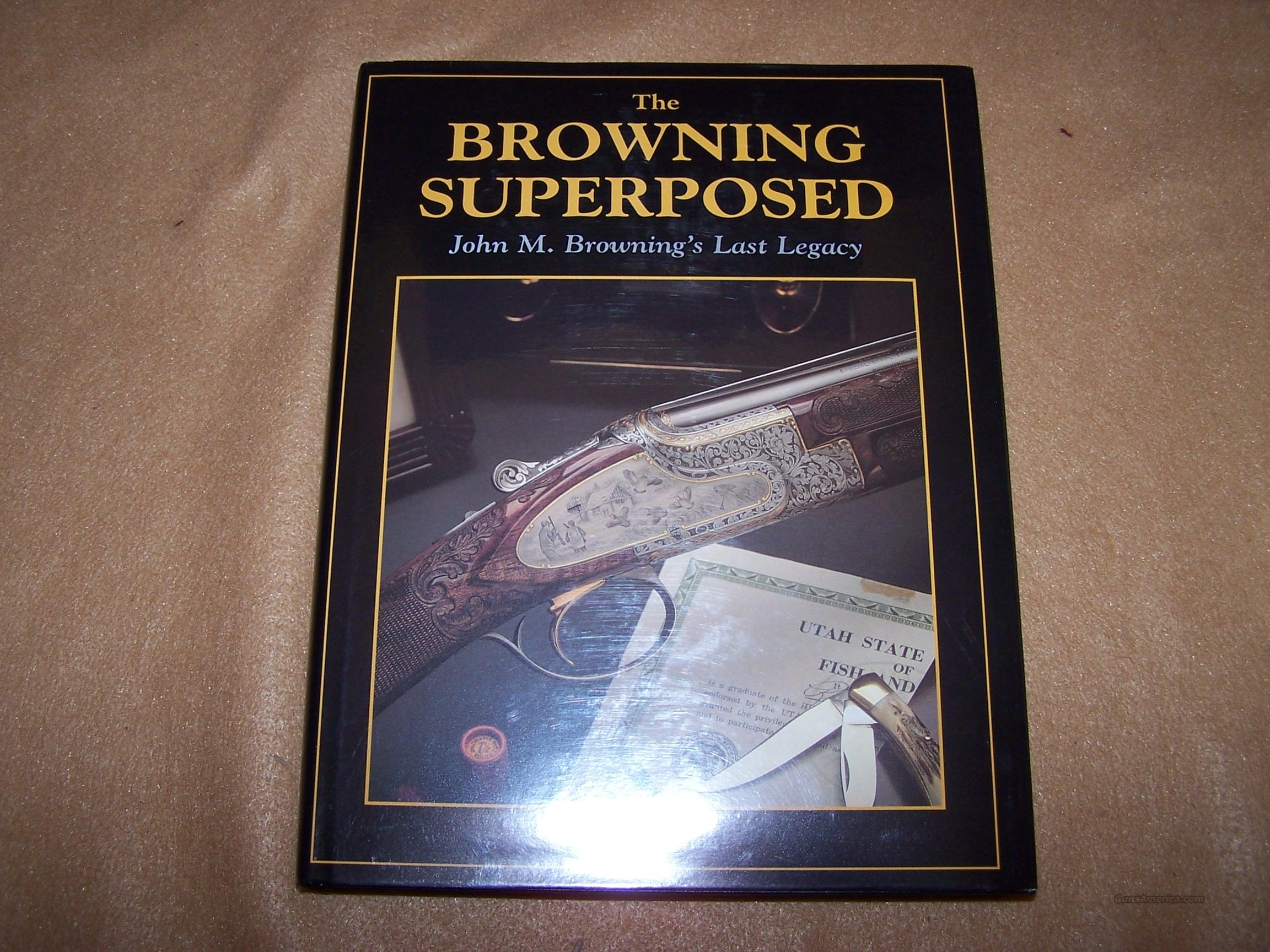 THE BROWNING SUPERPOSED by:NED SCHWING  Non-Guns > Books & Magazines