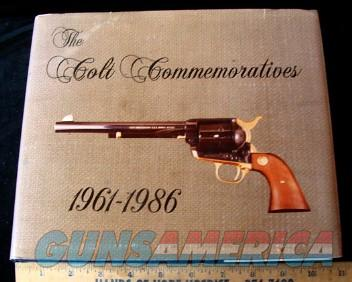 The Colt Commemoratives 1961-1986 by Condry & Jones Published 1989  Non-Guns > Books & Magazines