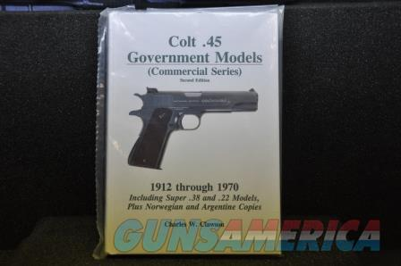 Charles Clawson Commercial 1912 thru 1970 2'nd printing  Guns > Pistols > Colt Automatic Pistols (1911 & Var)