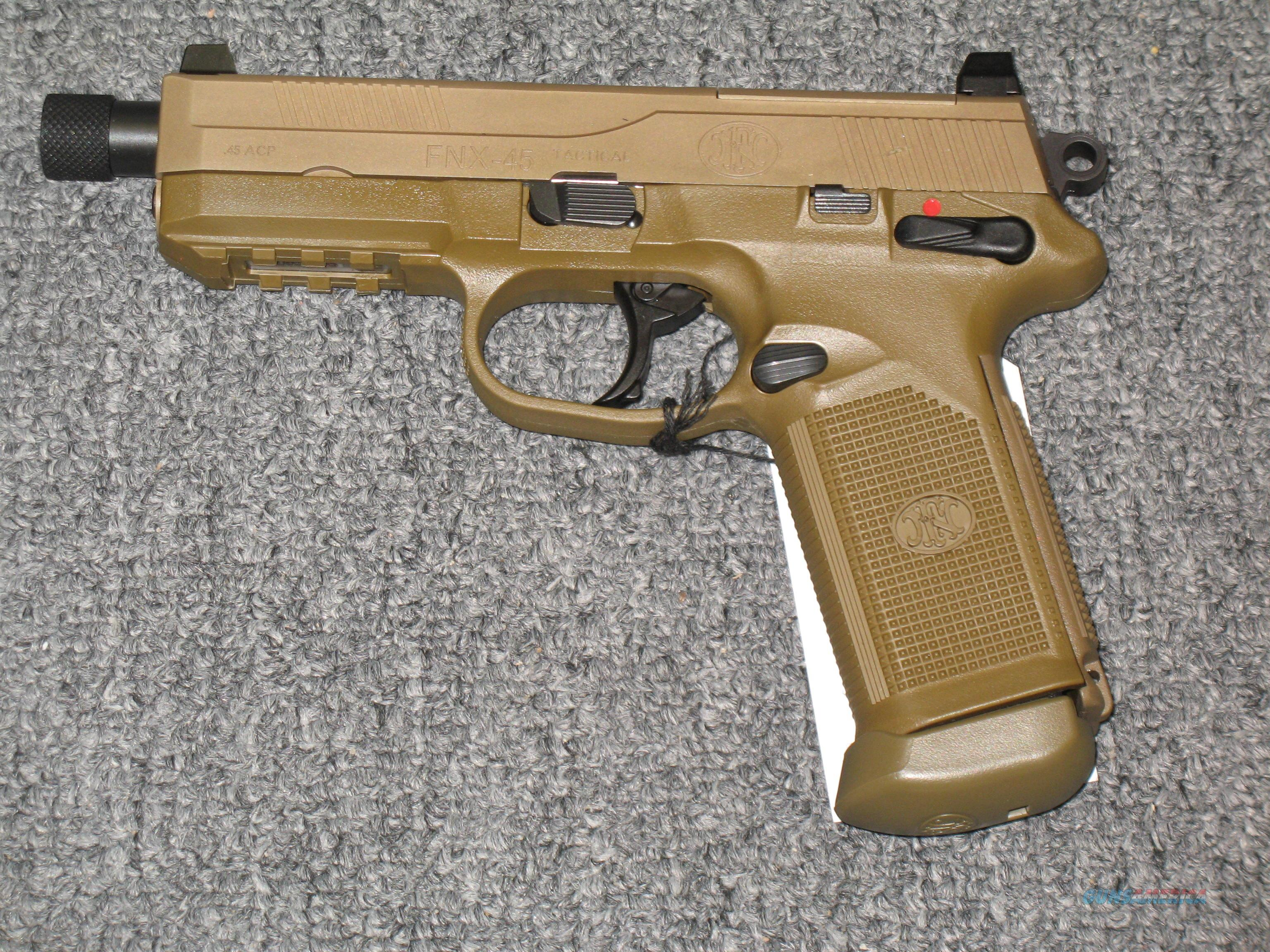 FNX-45 Tactical w/overall FDE finish, raised night sights  Guns > Pistols > FNH - Fabrique Nationale (FN) Pistols > FNP