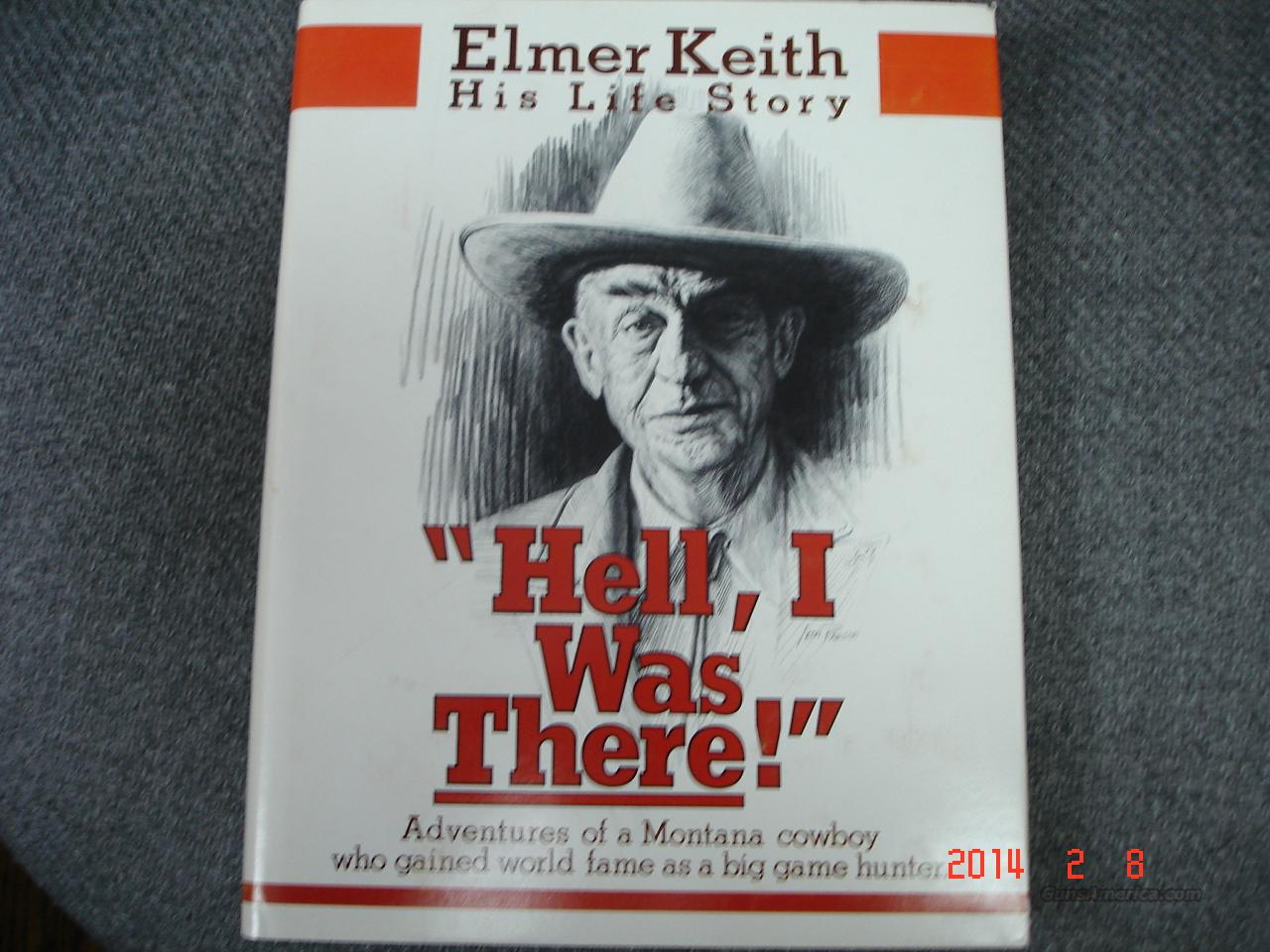 Hell I was There! Elmer Keith 1979  Non-Guns > Books & Magazines
