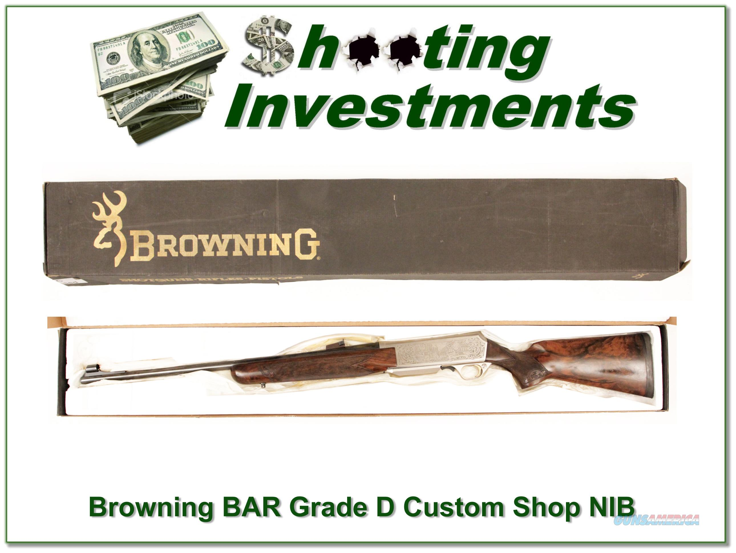 Browning BAR Custom Shop Grade D NIB!  Guns > Rifles > Browning Rifles > Semi Auto > Hunting