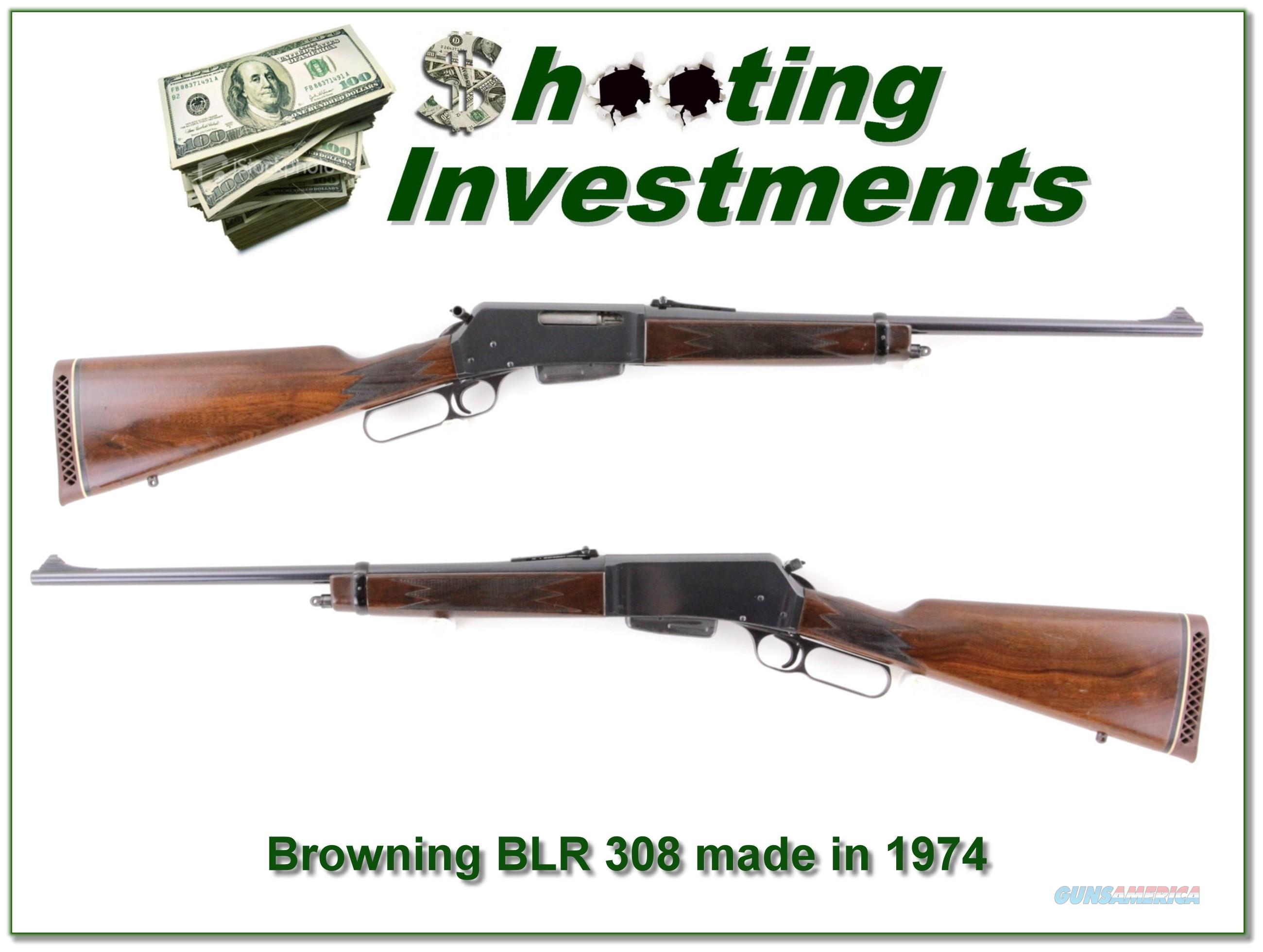 Browning BLR 308 Winchester made in 1974  Guns > Rifles > Browning Rifles > Lever Action