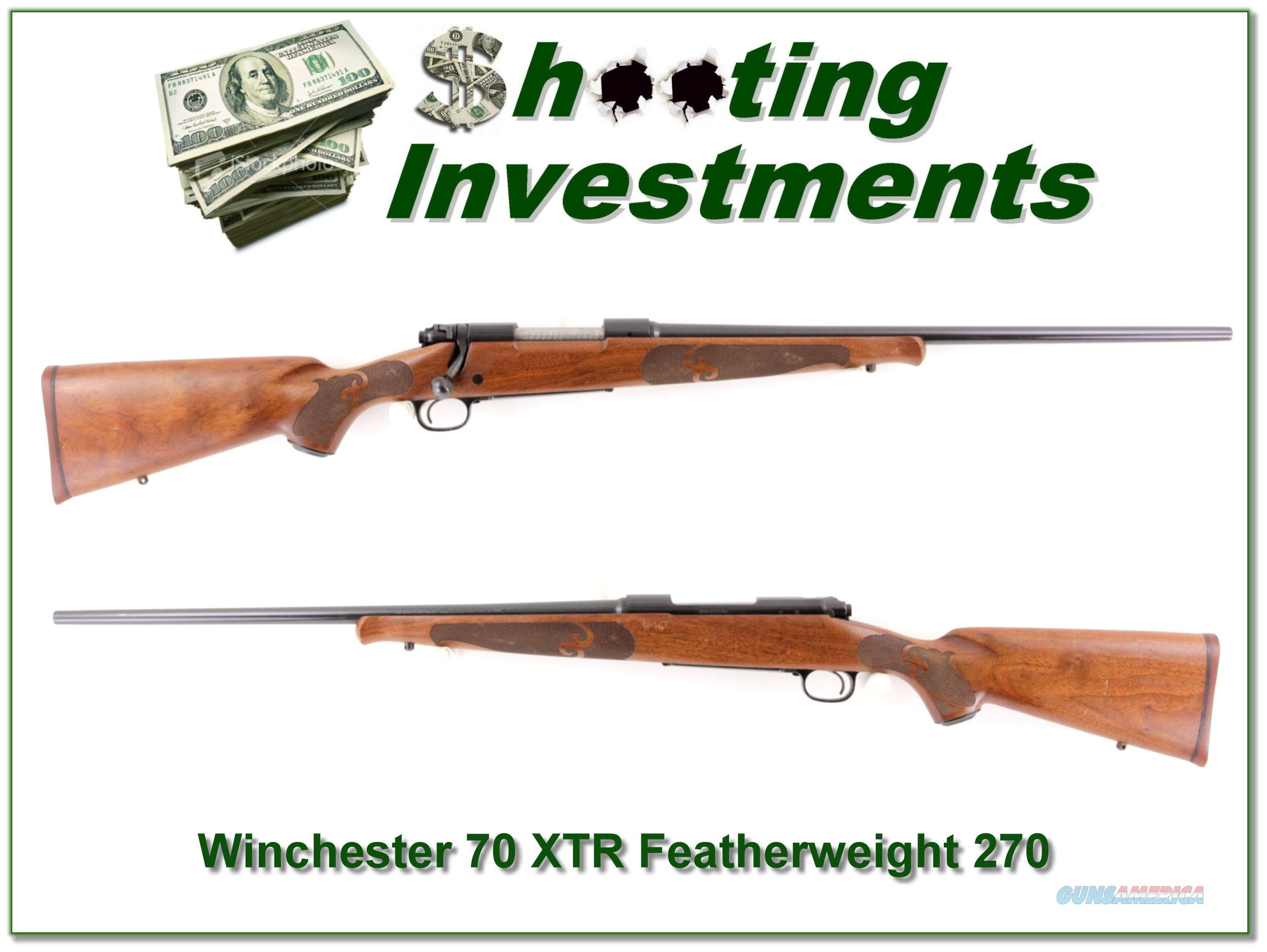 Winchester 70 XTR Featherweight 270 Win  Guns > Rifles > Winchester Rifles - Modern Bolt/Auto/Single > Model 70 > Post-64