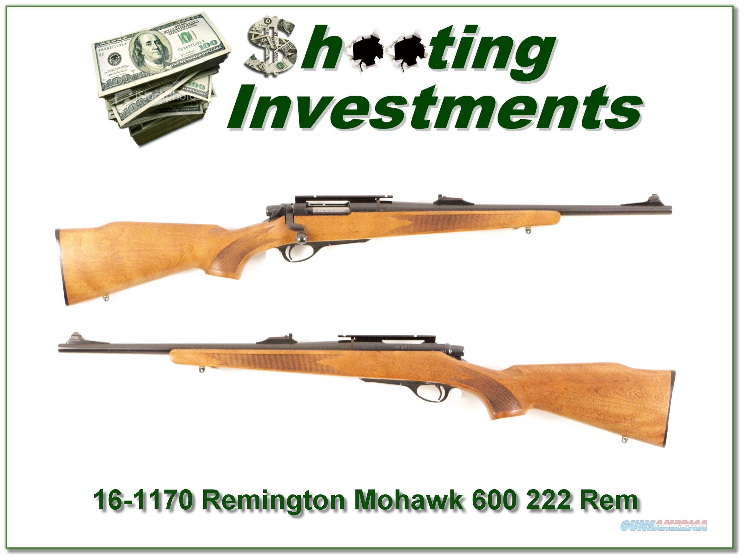 Remington Model 600 Mohawk 222 Rem Collector!!  Guns > Rifles > Remington Rifles - Modern > Bolt Action Non-Model 700 > Sporting