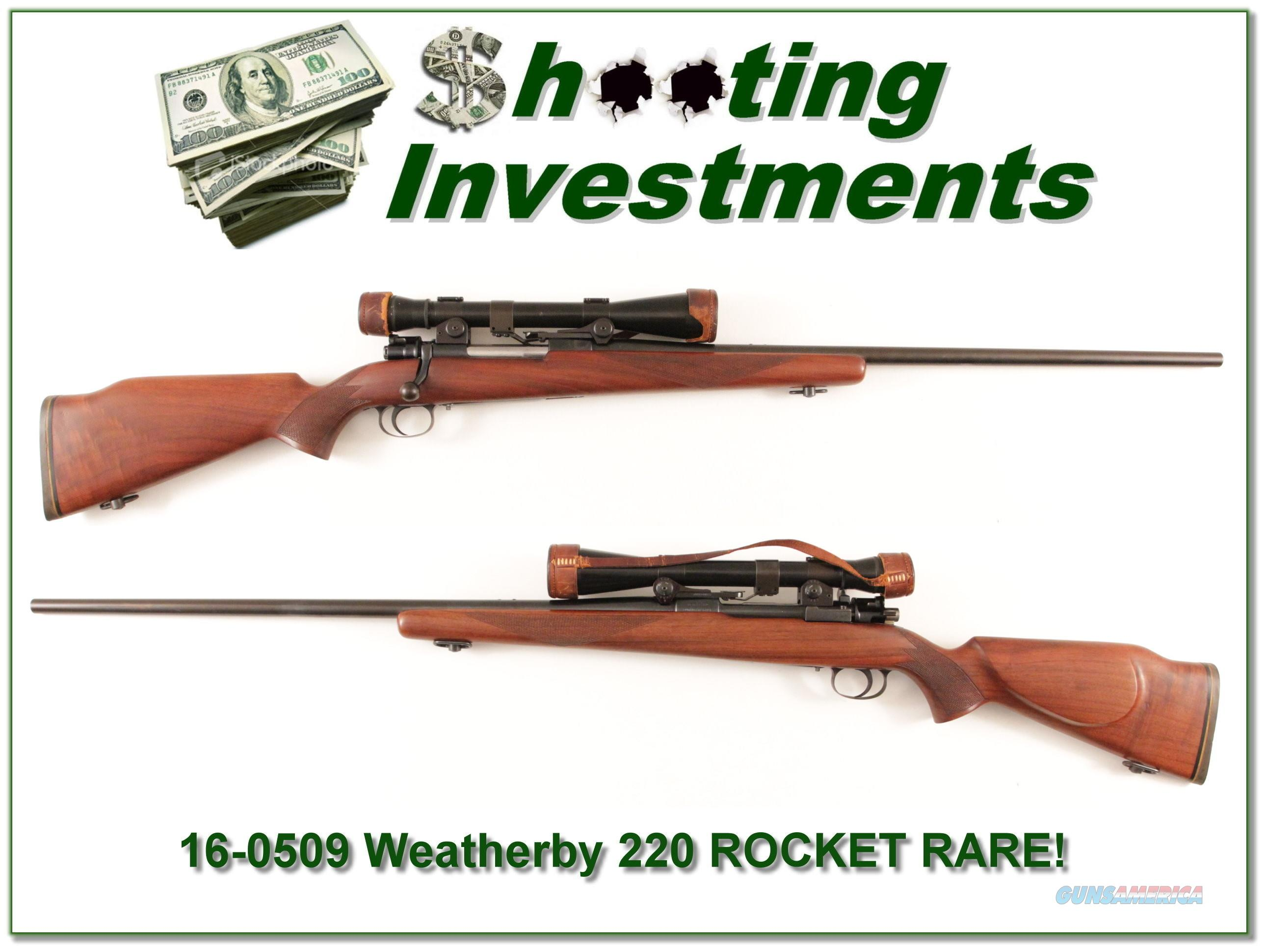 Weatherby RARE 220 Rocket!  Guns > Rifles > Weatherby Rifles > Sporting