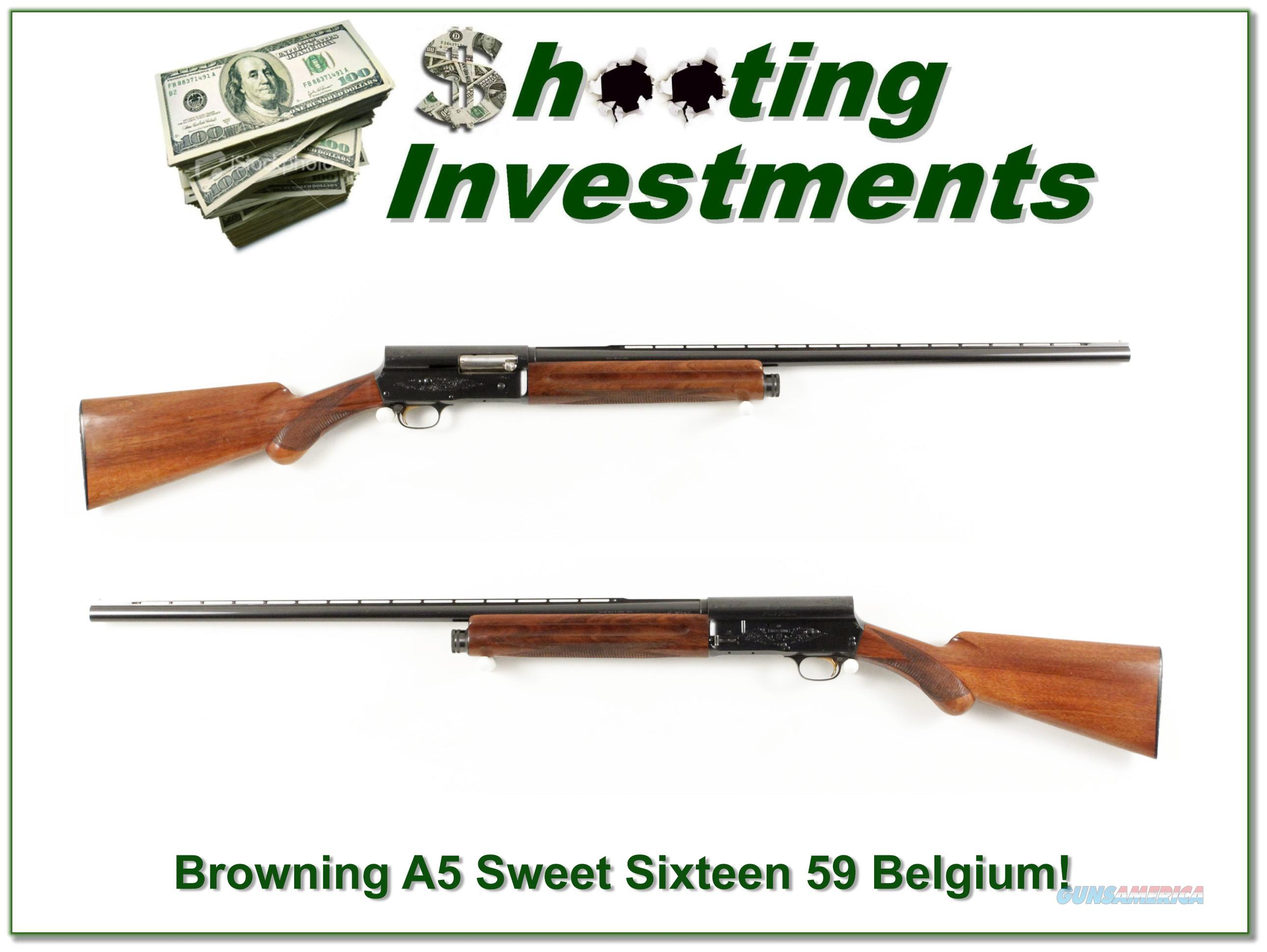 Browning A5 Sweet Sixteen 59 Belgium Exc Cond!  Guns > Shotguns > Browning Shotguns > Autoloaders > Hunting