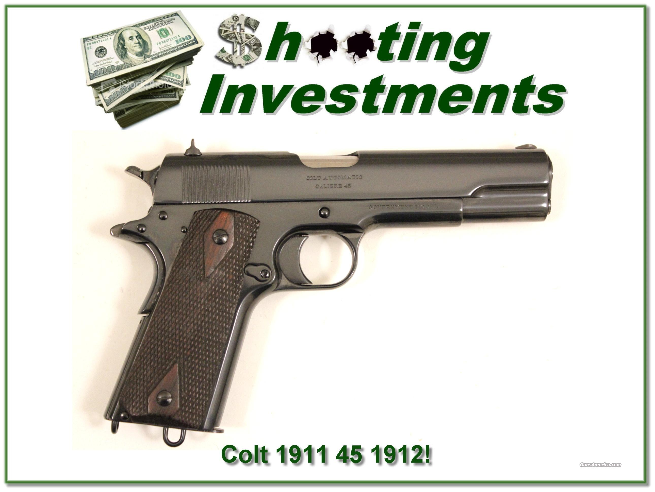 Colt 1911 45 made in 1912 First Year Production!  Guns > Pistols > Colt Automatic Pistols (1911 & Var)