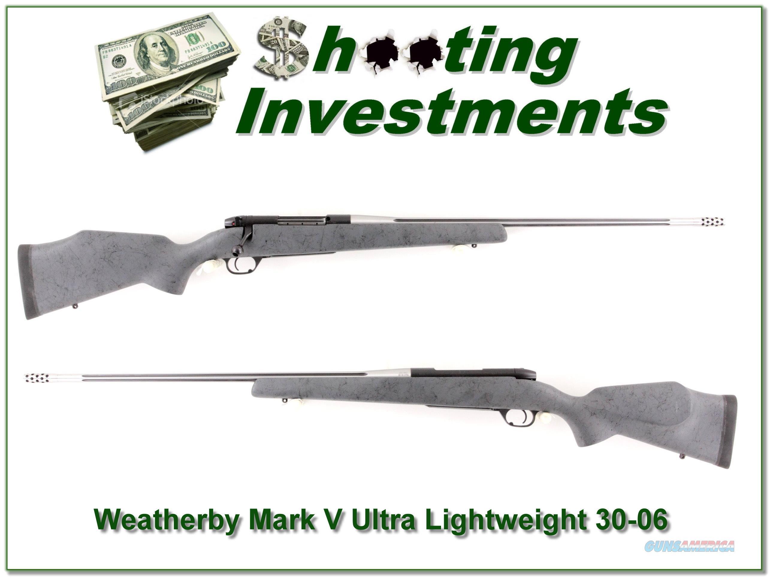Weatherby Mark V Ultra-Light 30-06 w factory break  Guns > Rifles > Weatherby Rifles > Sporting