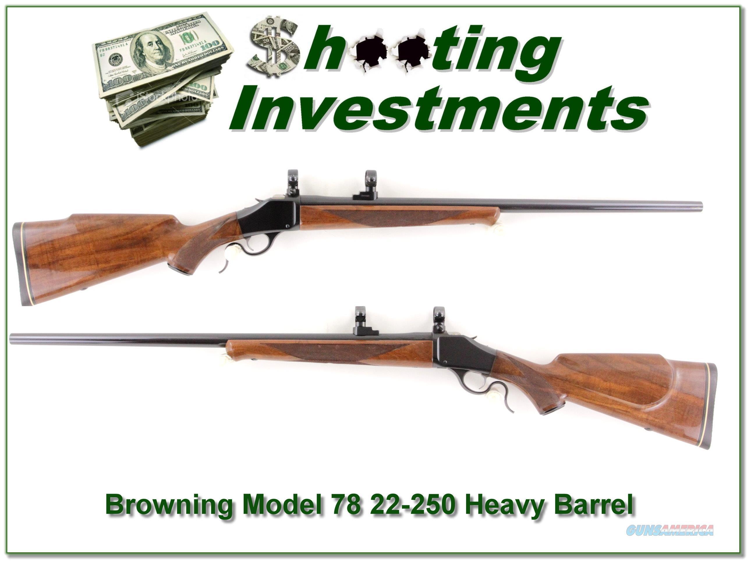 Browning Model 78 Heavy Barrel 22-250  Guns > Rifles > Browning Rifles > Semi Auto > Hunting