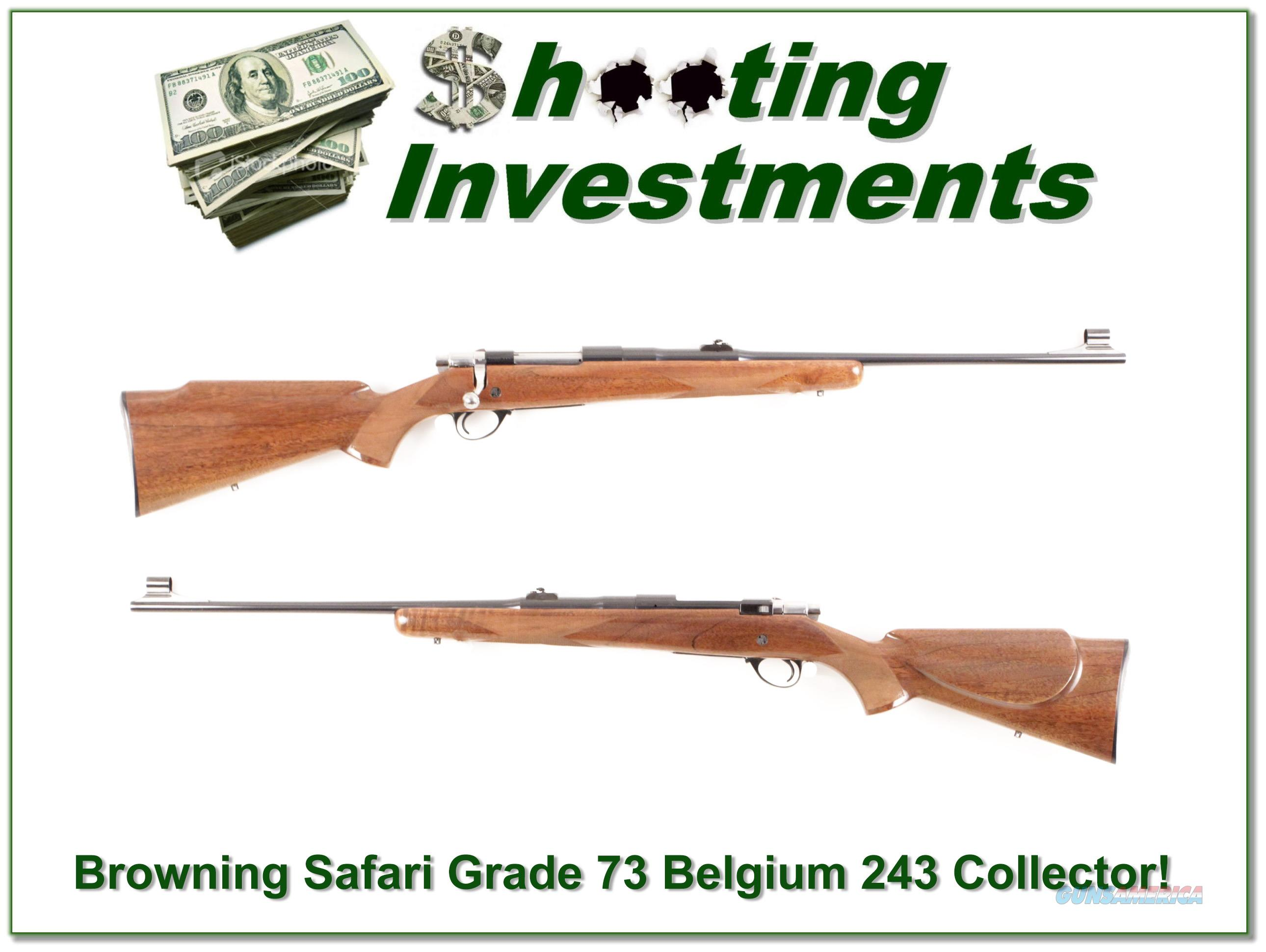 Browning Safari Grade 73 Belgium 243 Winchester Exc Cond!  Guns > Rifles > Browning Rifles > Bolt Action > Hunting > Blue