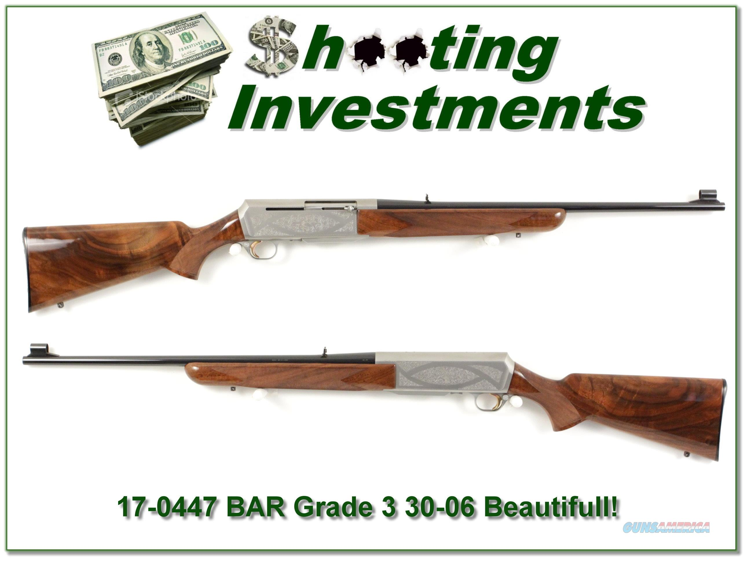 Browning BAR Grade III 70 Belgium 30-06 collector!  Guns > Rifles > Browning Rifles > Semi Auto > Hunting