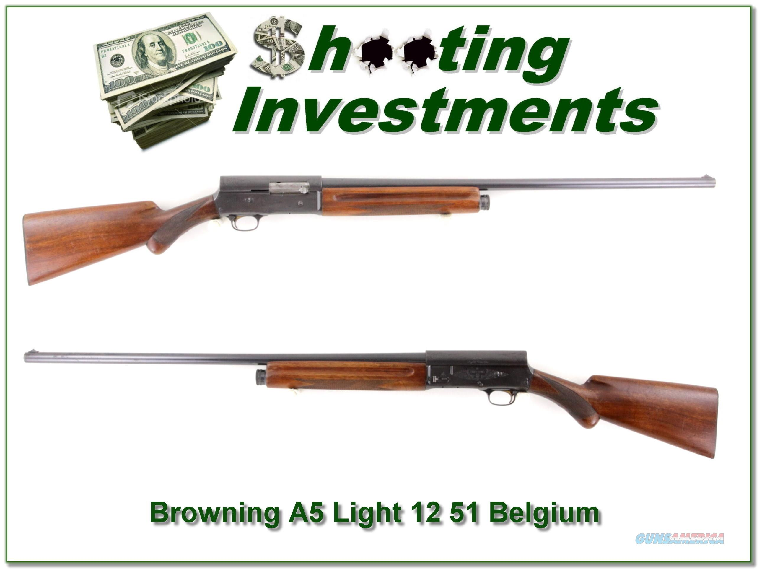 Browning A5 Light 12 51 Belgium all original  Guns > Shotguns > Browning Shotguns > Autoloaders > Hunting