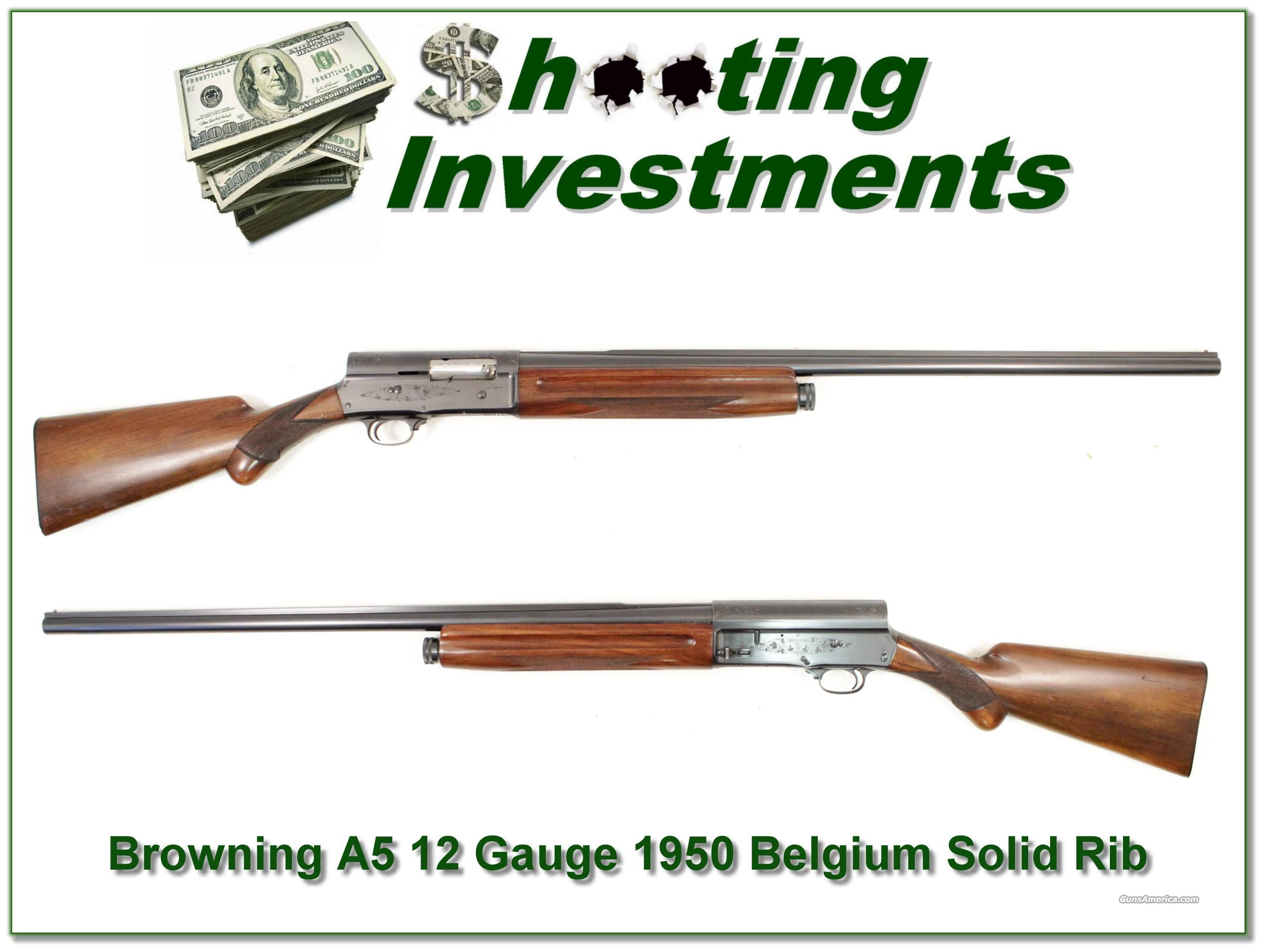 Browning A5 12 Gauge 1950 Belgium Exc Cond!  Guns > Shotguns > Browning Shotguns > Autoloaders > Hunting