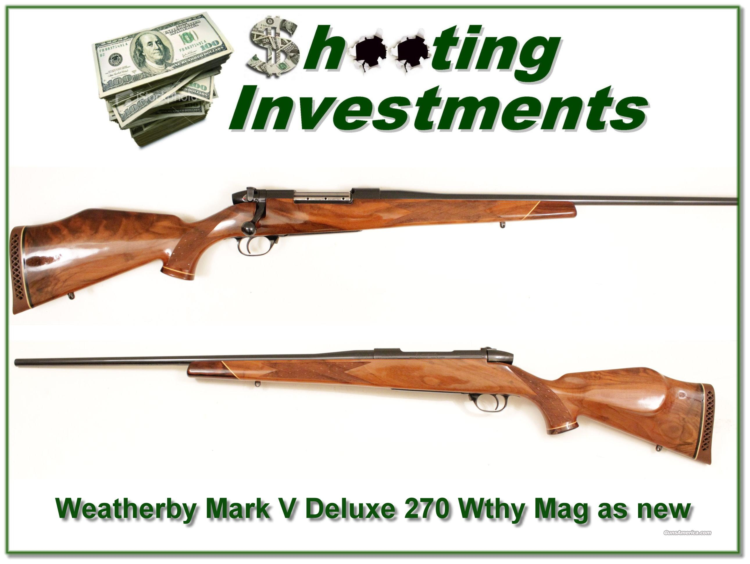 Weatherby Mark V Deluxe 270….near new!  Guns > Rifles > Weatherby Rifles > Sporting