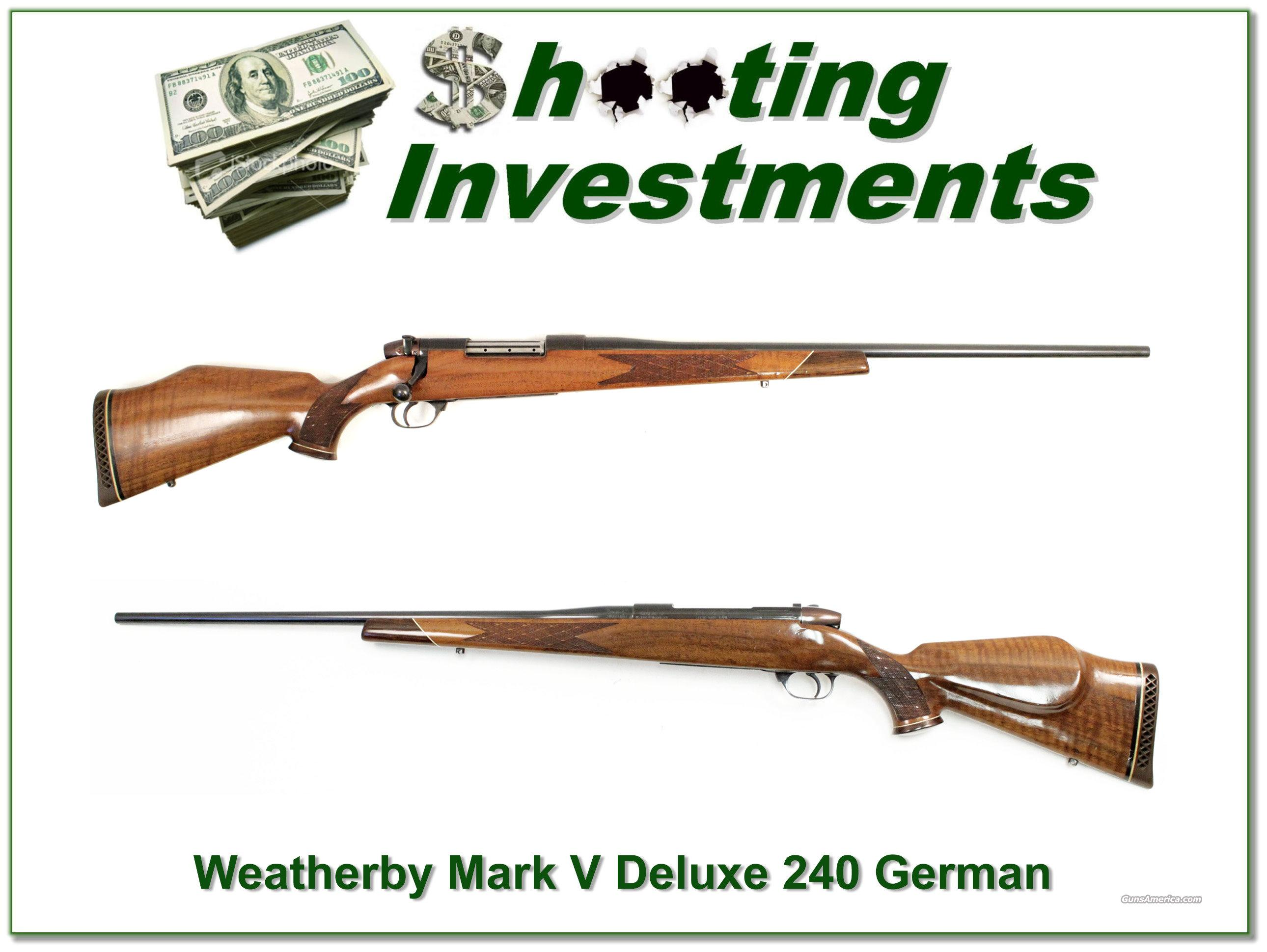 Weatherby Mark V Deluxe German 240 Wthy Mag!  Guns > Rifles > Weatherby Rifles > Sporting