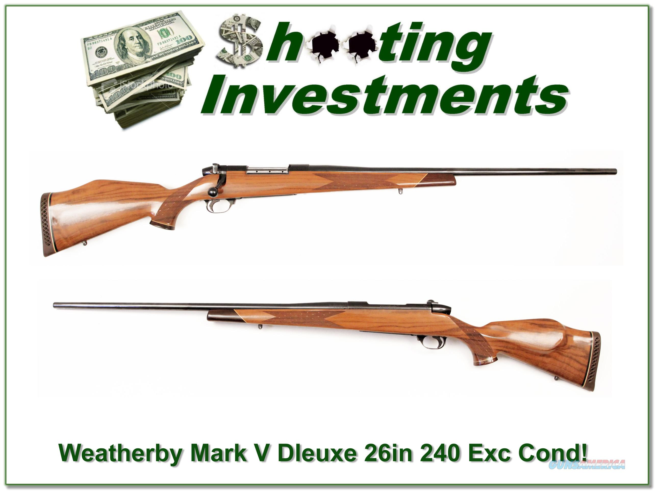 Weatherby Mark V Deluxe 26in 240 Wthy mag Exc Cond!  Guns > Rifles > Weatherby Rifles > Sporting