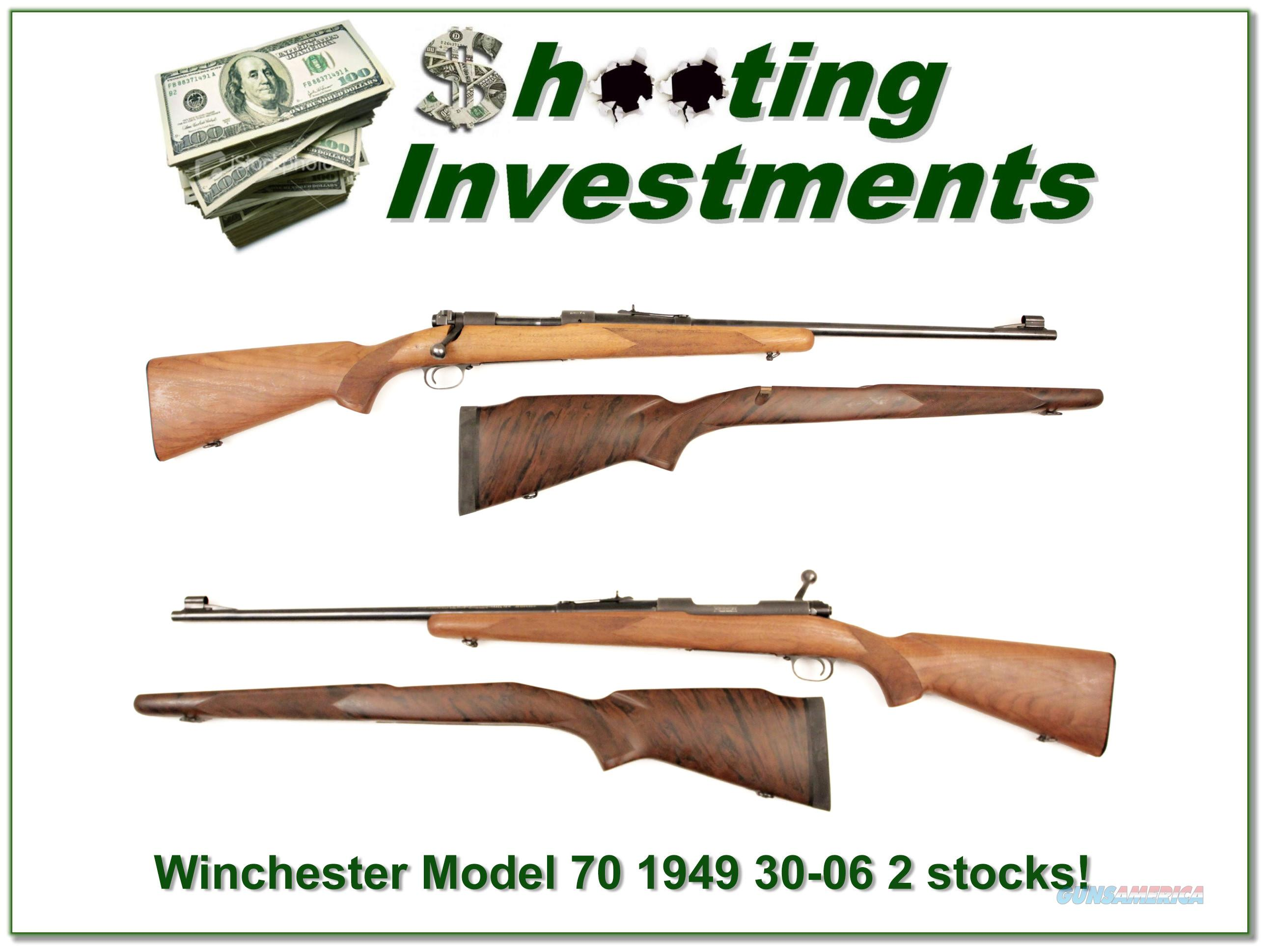 Winchester Model 70 Pre-64 1949 30-06 2 stocks!  Guns > Rifles > Winchester Rifles - Modern Bolt/Auto/Single > Model 70 > Pre-64