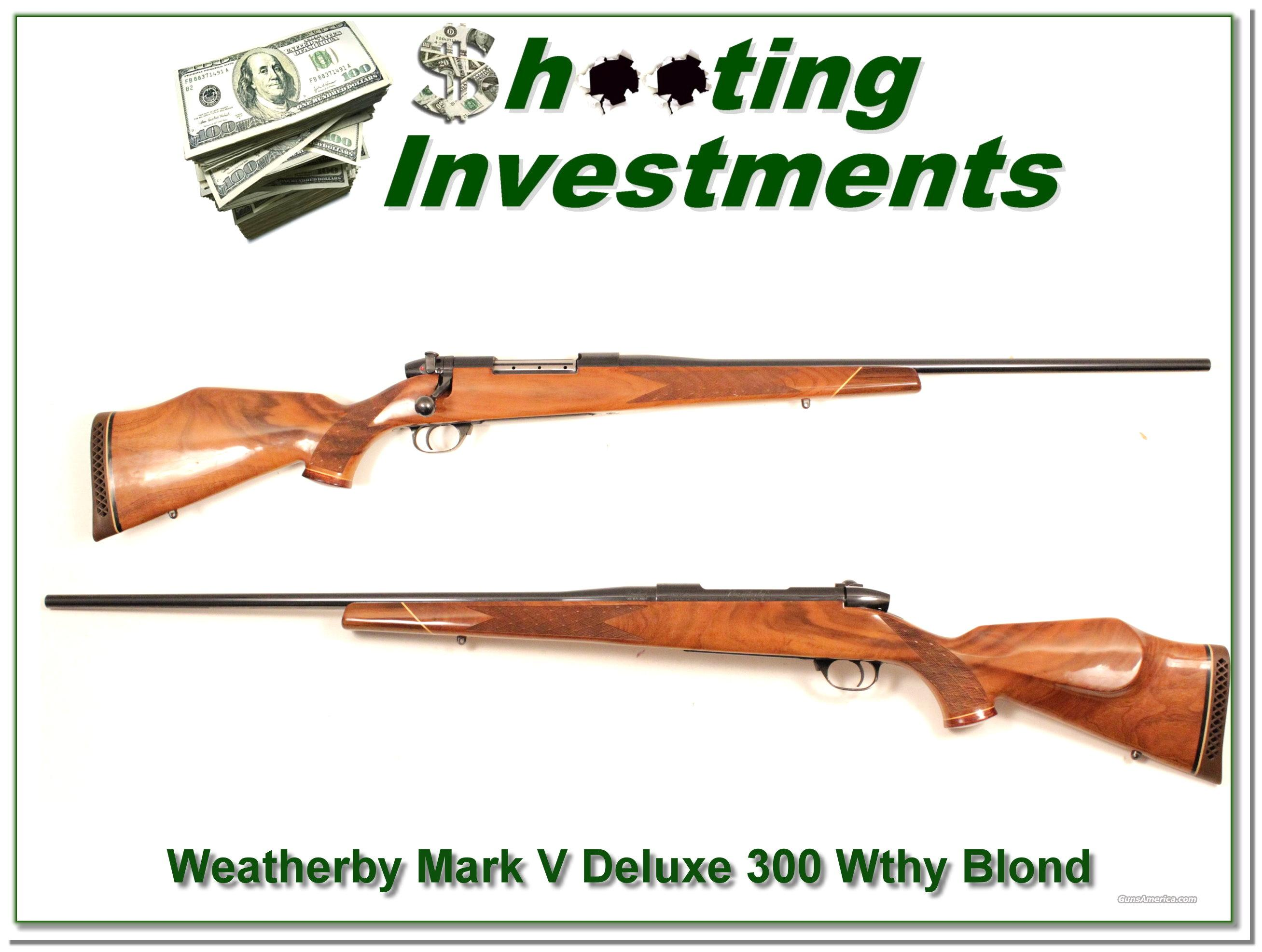 Weatherby Mark V Deluxe 300 Wthy Blond!  Guns > Rifles > Weatherby Rifles > Sporting
