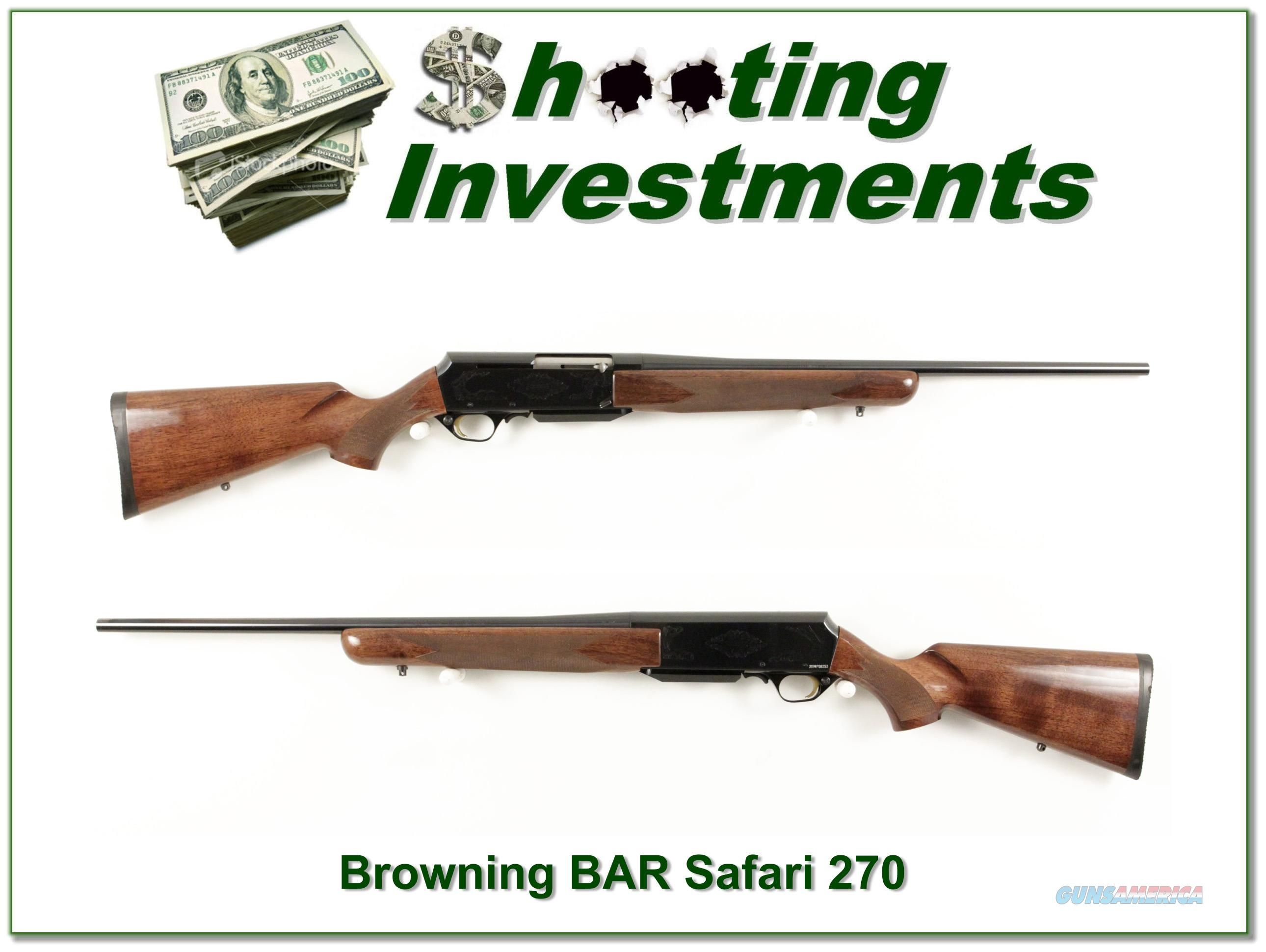 Browning BAR Safari 270 Win as new!  Guns > Rifles > Browning Rifles > Semi Auto > Hunting
