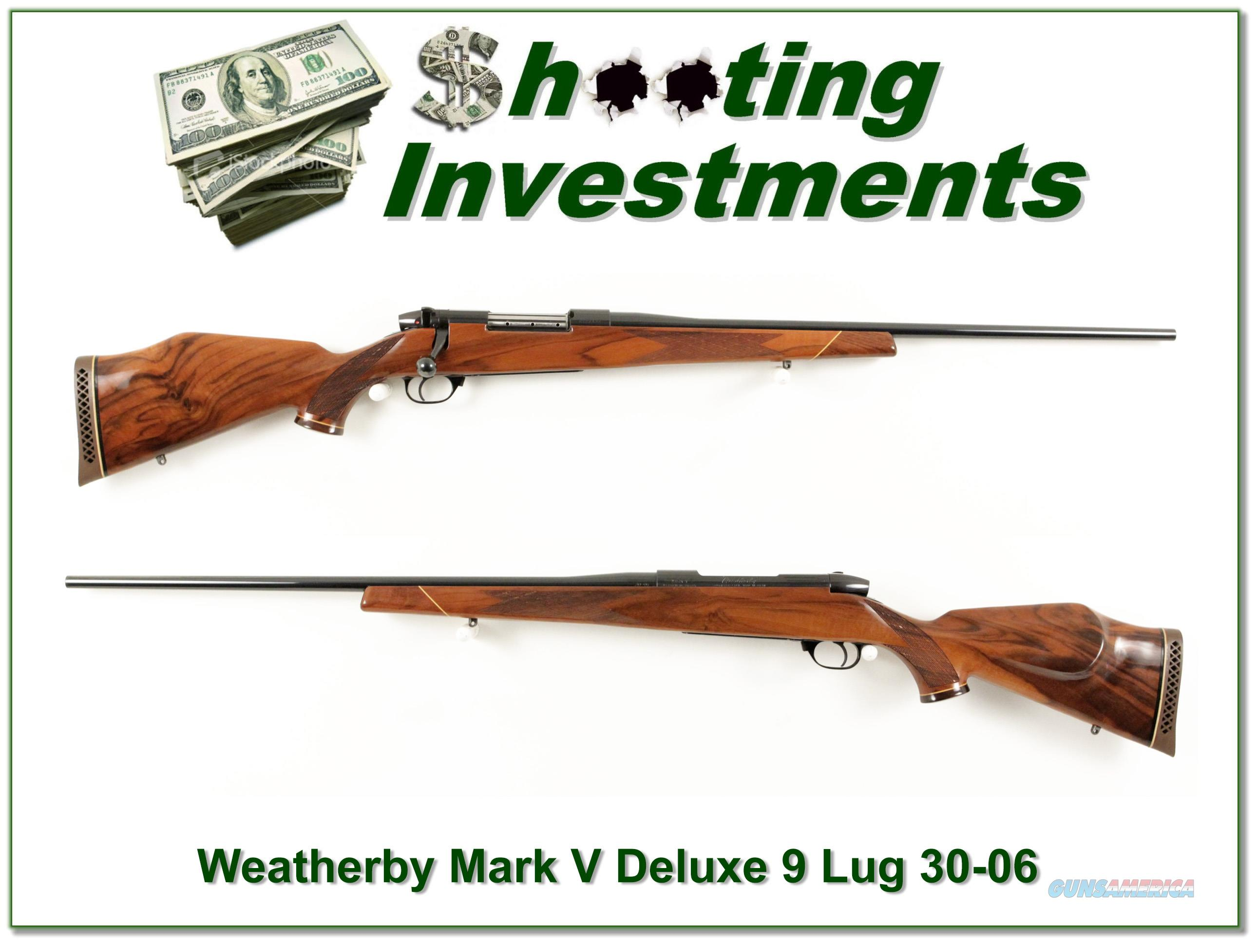 Weatherby Mark V Deluxe 30-06 9-Lug Exc!  Guns > Rifles > Weatherby Rifles > Sporting