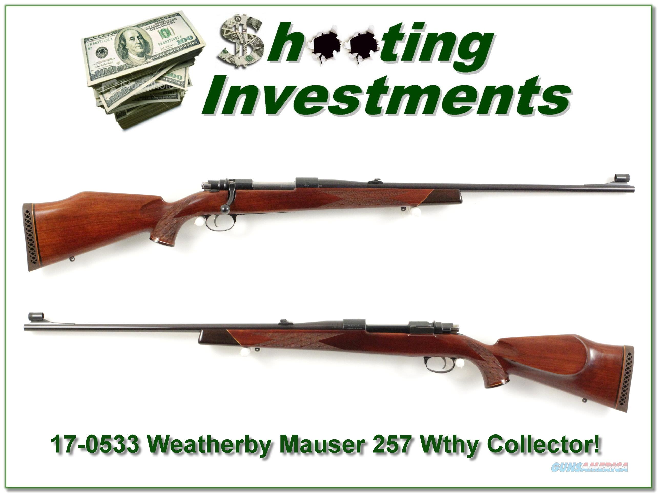 Weatherby 257 Wthy 1958 Mauser Collector!  Guns > Rifles > Weatherby Rifles > Sporting