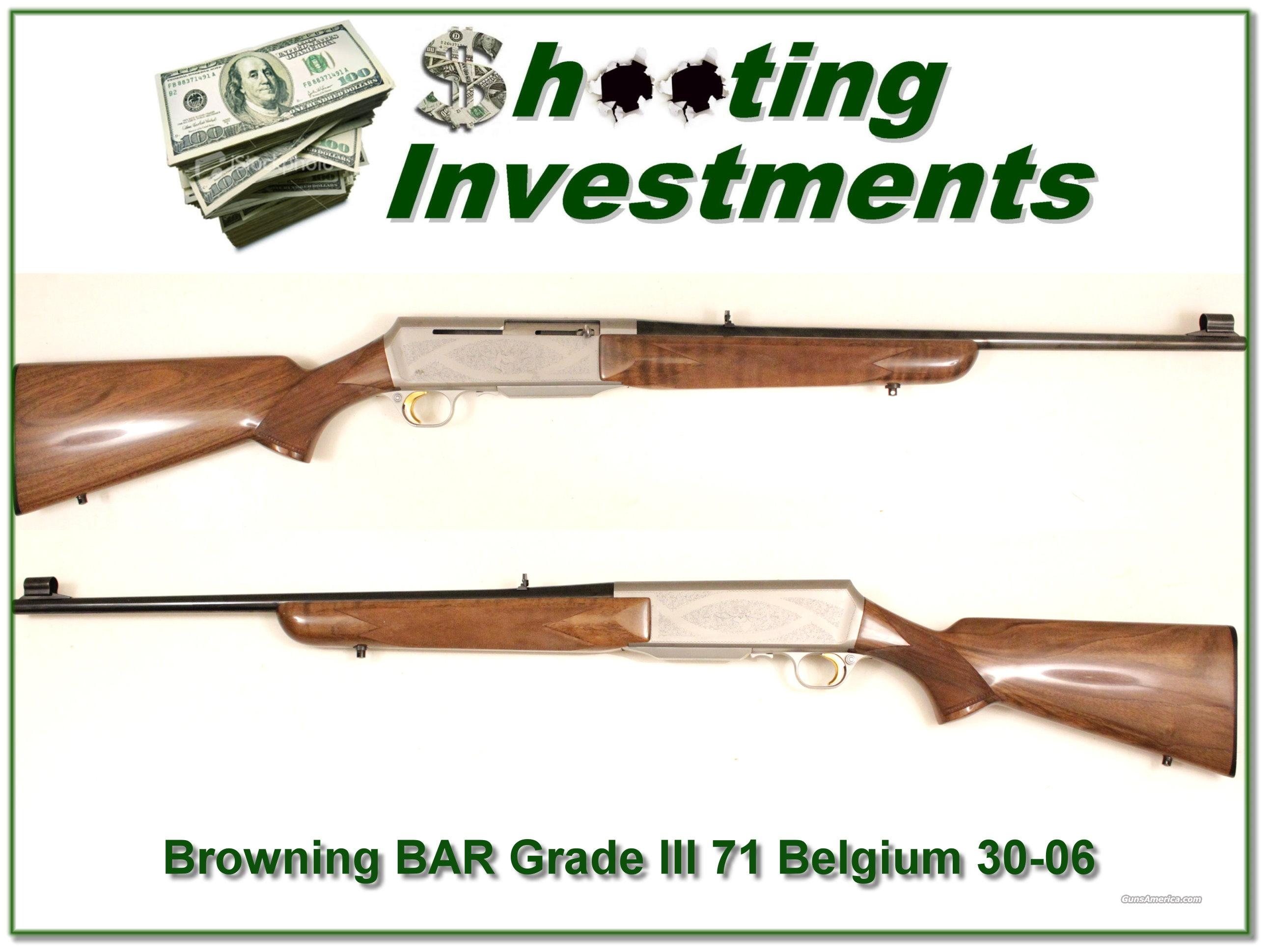 Browning BAR Grade III 30-06 71 Belgium  Guns > Rifles > Browning Rifles > Semi Auto > Hunting