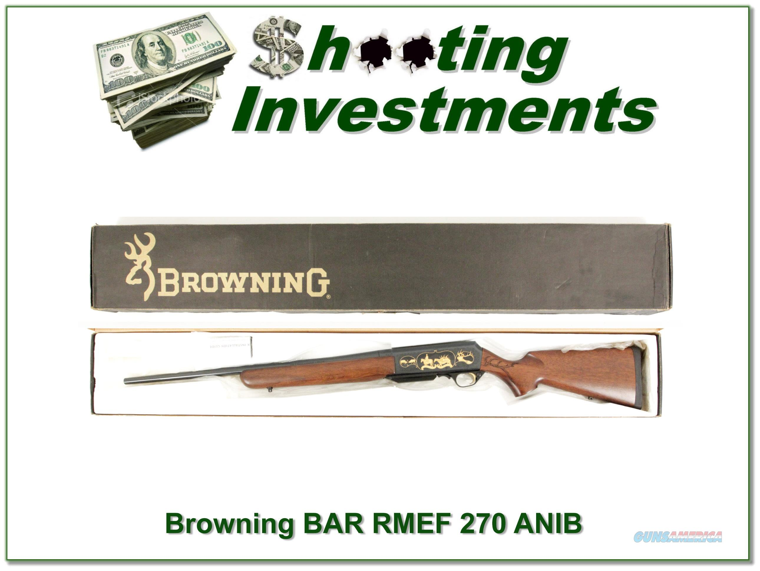 Browning BAR 270 Win Mag Rocky Mountain Elk Foundation!  Guns > Rifles > Browning Rifles > Semi Auto > Hunting