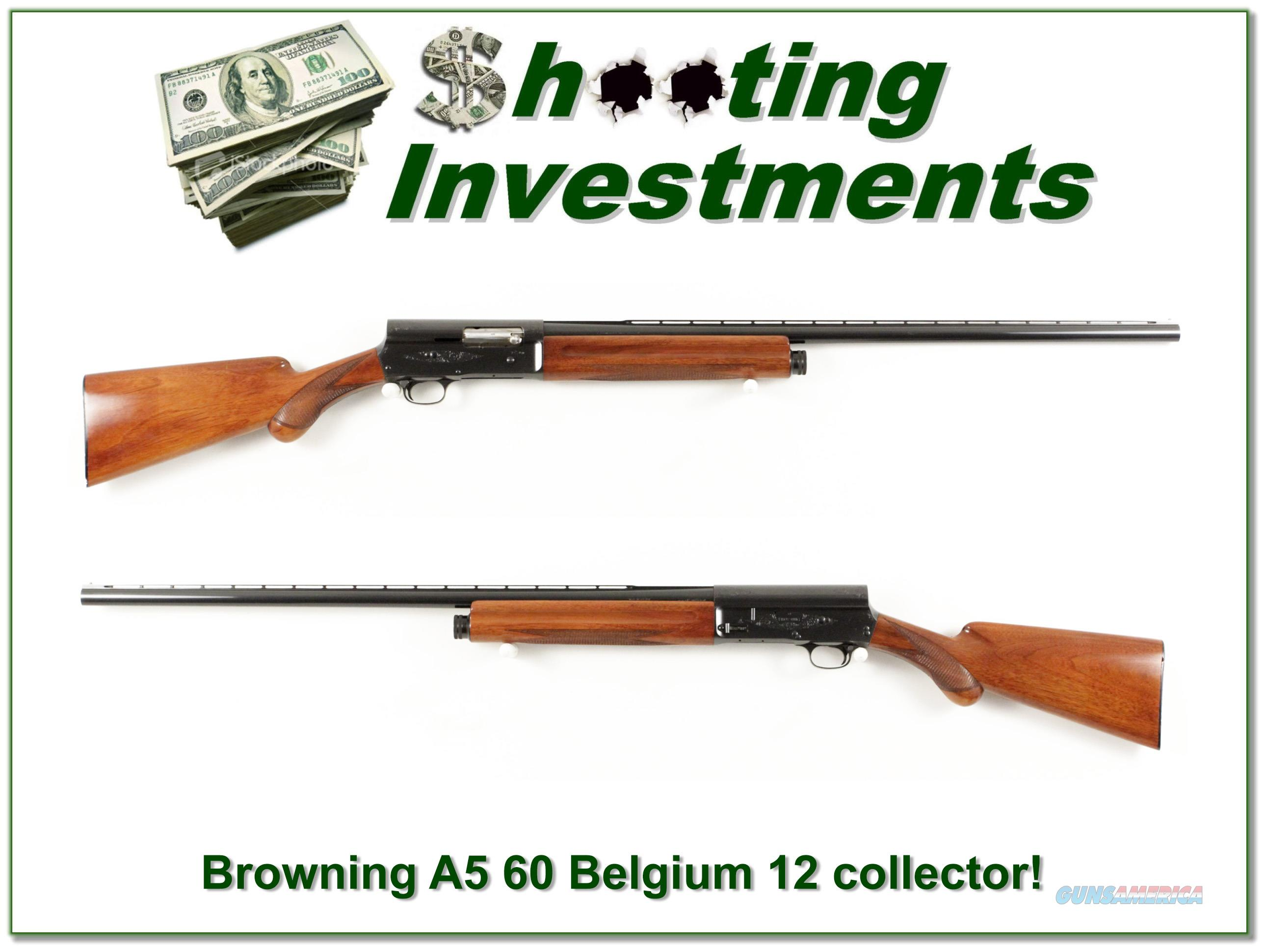 Browning A5 1960 Belgium 12 Gauge Collector VR!  Guns > Shotguns > Browning Shotguns > Autoloaders > Hunting