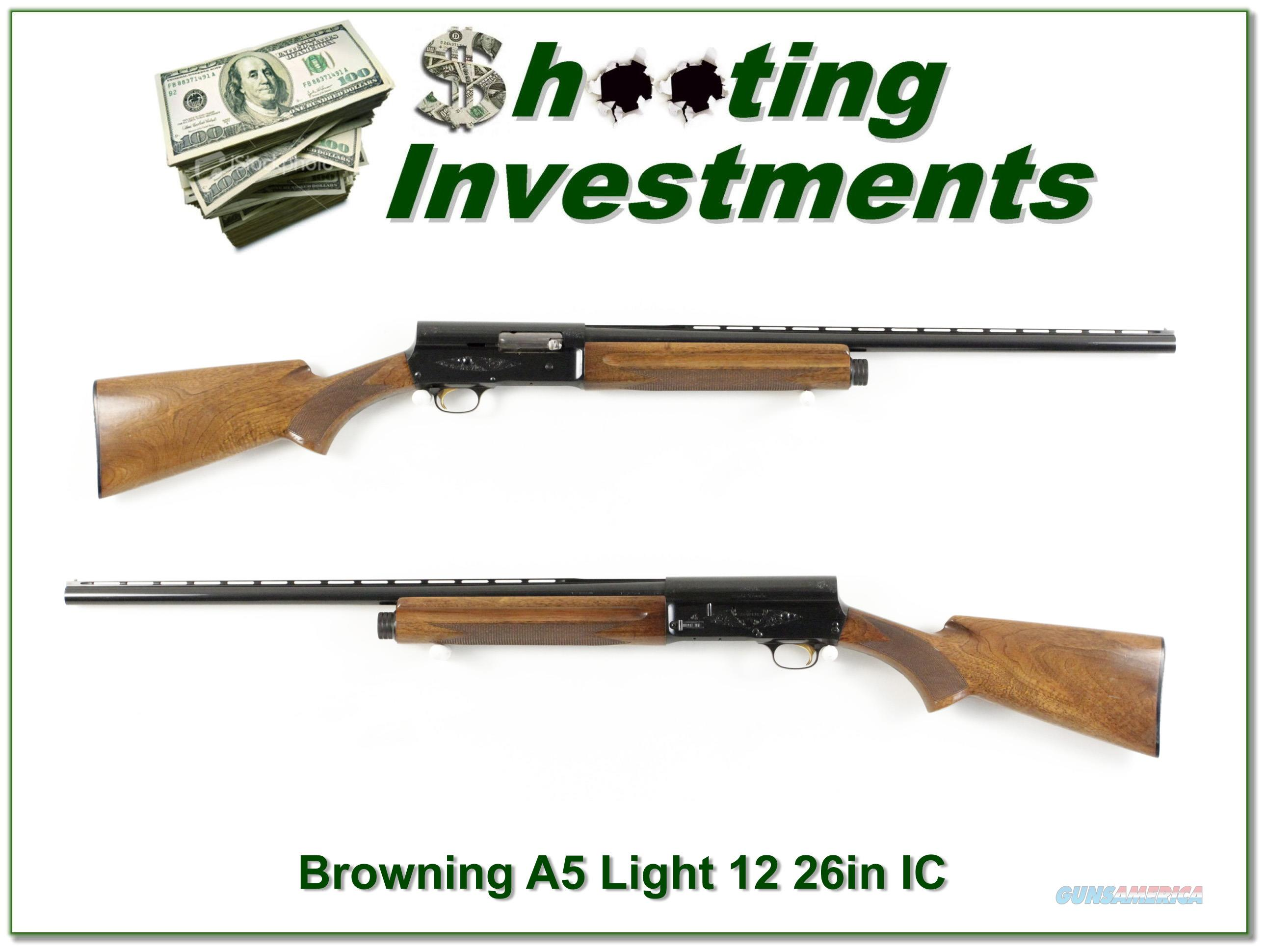 Browning A5 Light 12 72 Belgium 26in IC VR!  Guns > Shotguns > Browning Shotguns > Autoloaders > Hunting