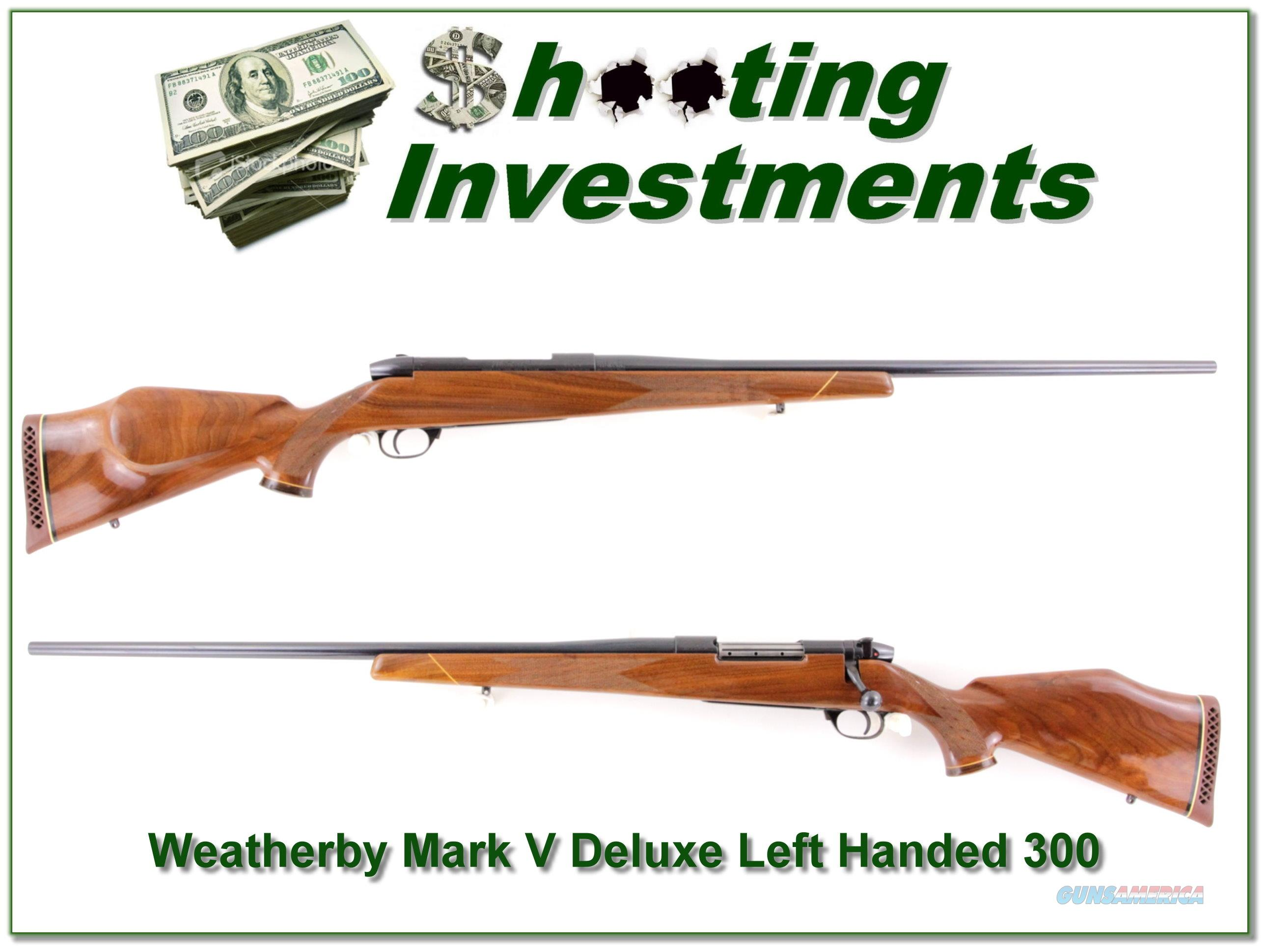 Weatherby Mark V Deluxe Left-handed 300 Wthy 26in  Guns > Rifles > Weatherby Rifles > Sporting