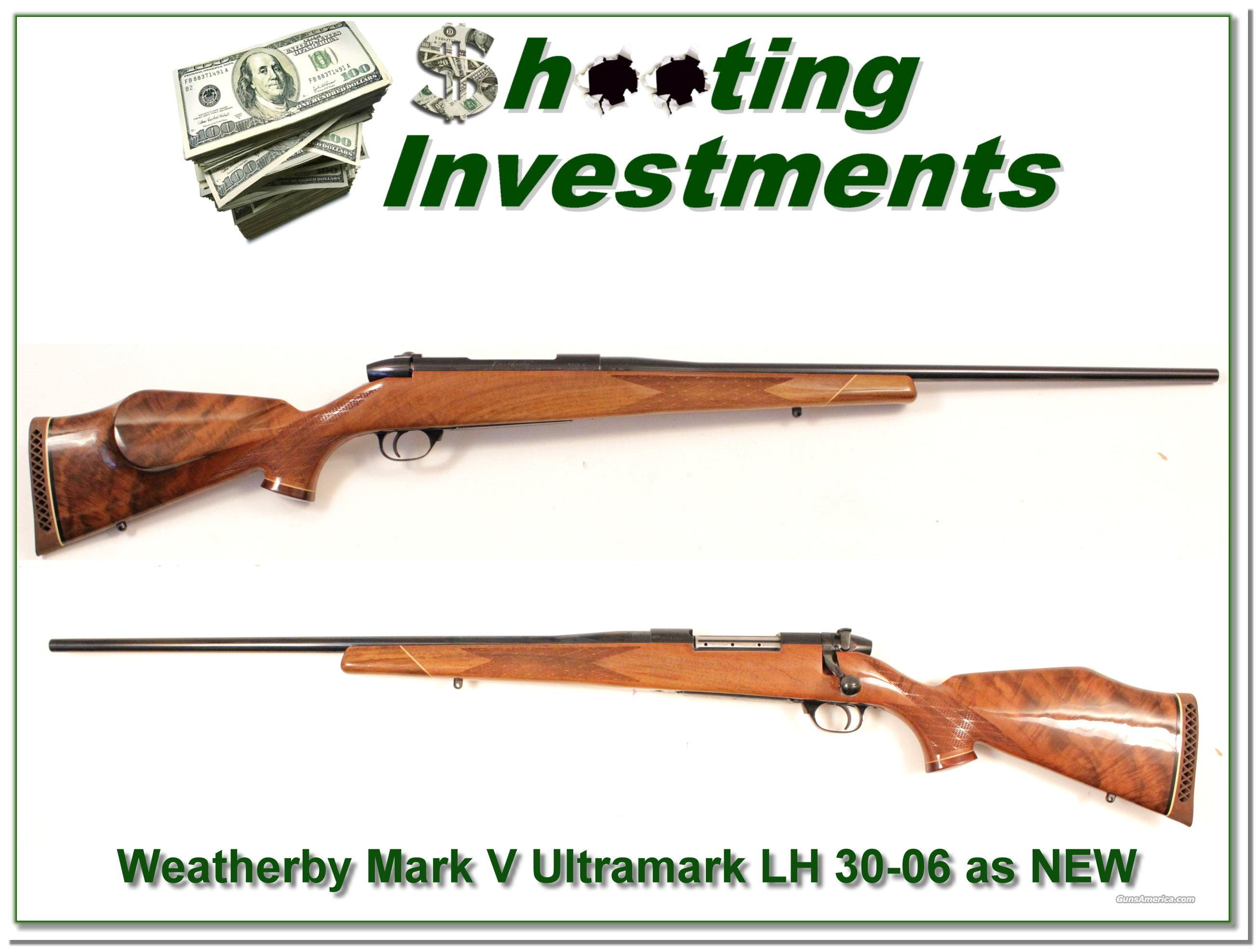 Weatherby Mark V Ultramark LH 30-06 as NEW!  Guns > Rifles > Browning Rifles > Bolt Action > Hunting > Blue