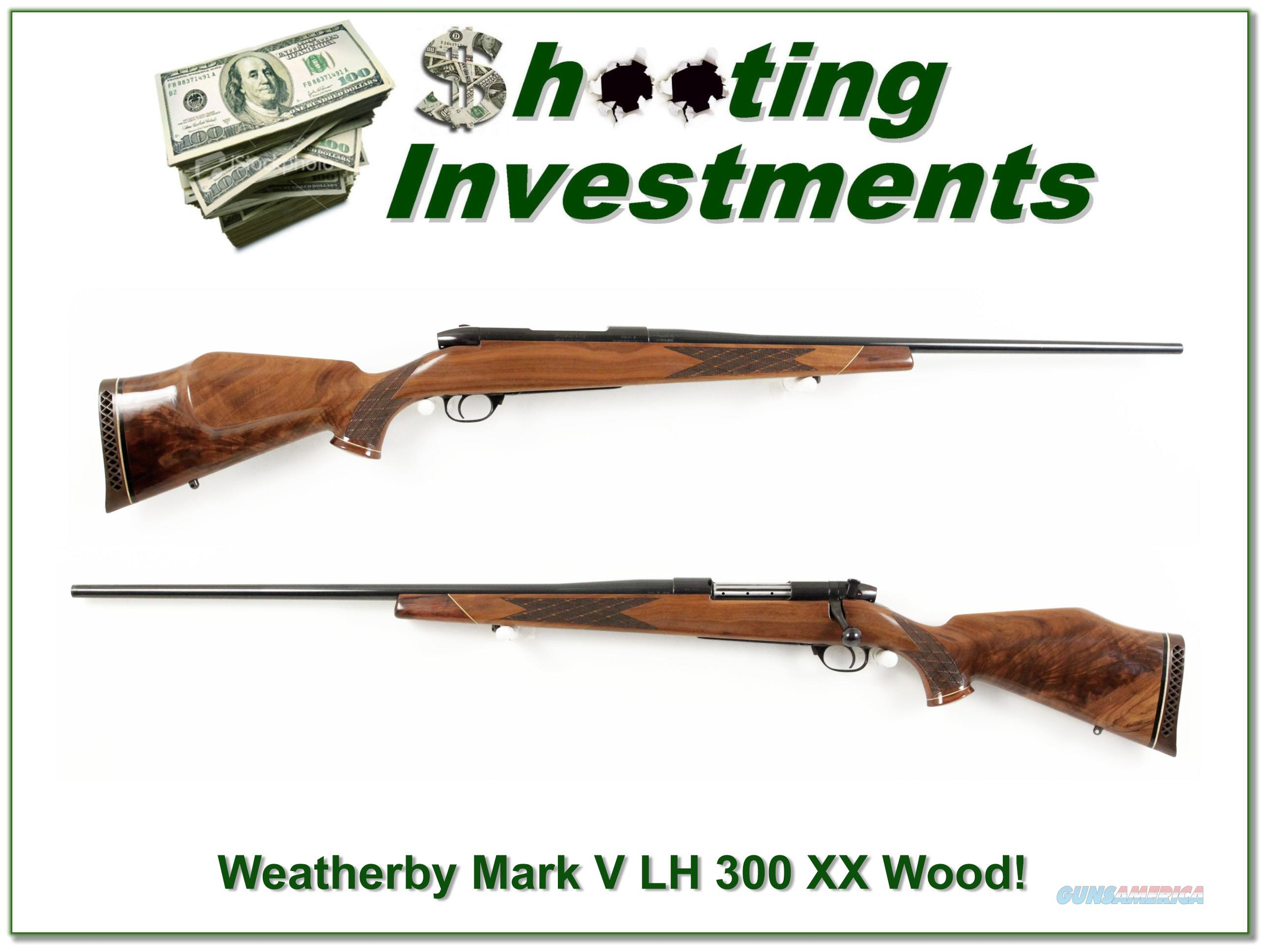 Weatherby Mark V Deluxe LH 300 26in Nice Wood!  Guns > Rifles > Weatherby Rifles > Sporting