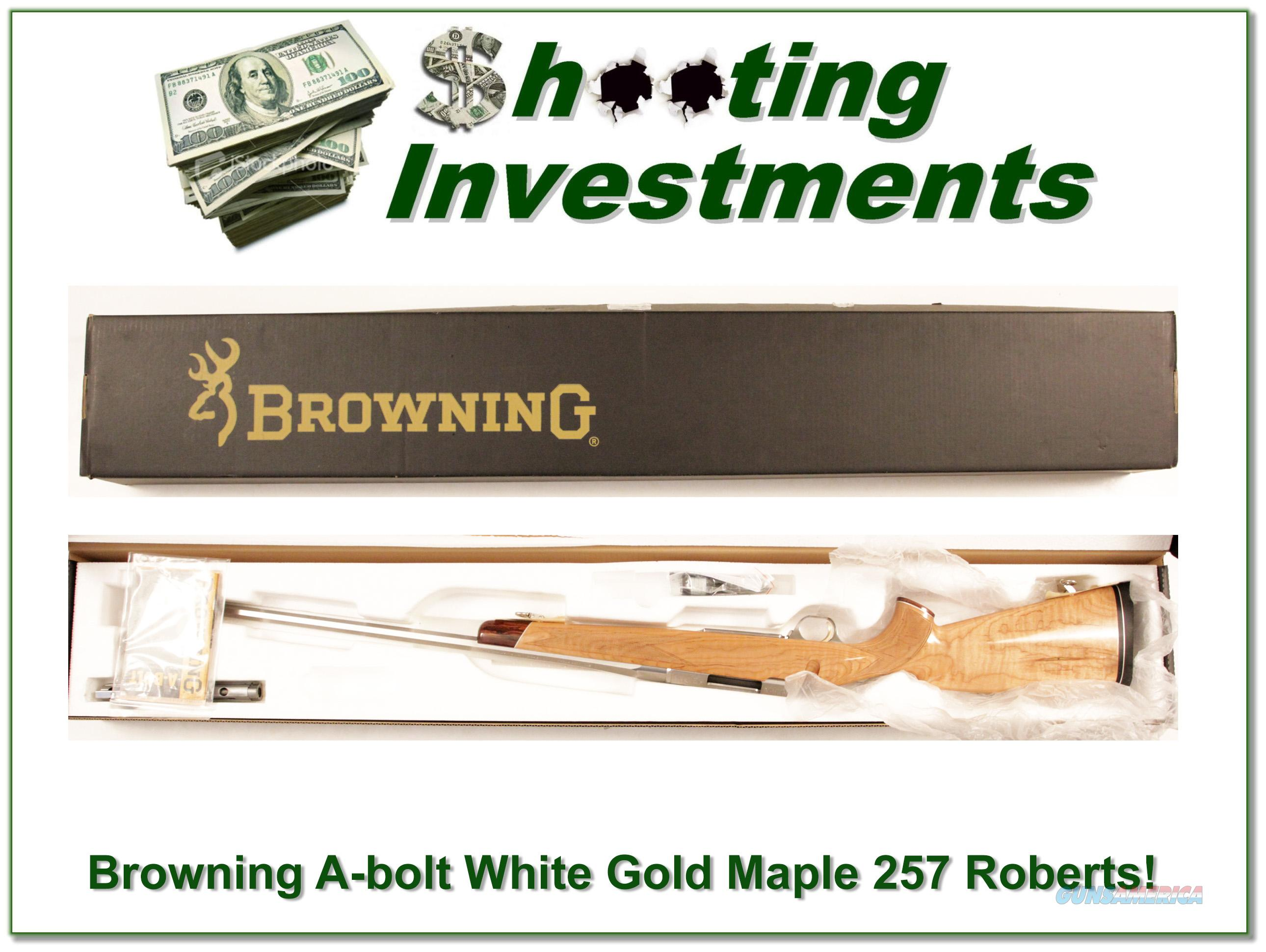 Browning A-bolt White Gold Maple Octagonal 257 Roberts!  Guns > Rifles > Browning Rifles > Bolt Action > Hunting > Stainless