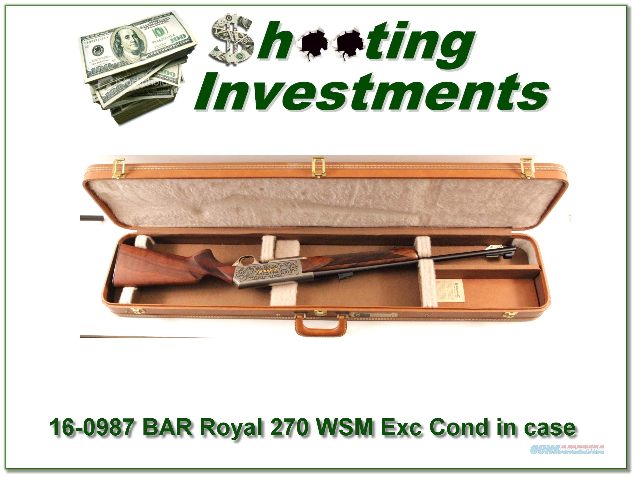 BAR Royal 270 WSM Custom Shop in case  Guns > Rifles > Browning Rifles > Semi Auto > Hunting