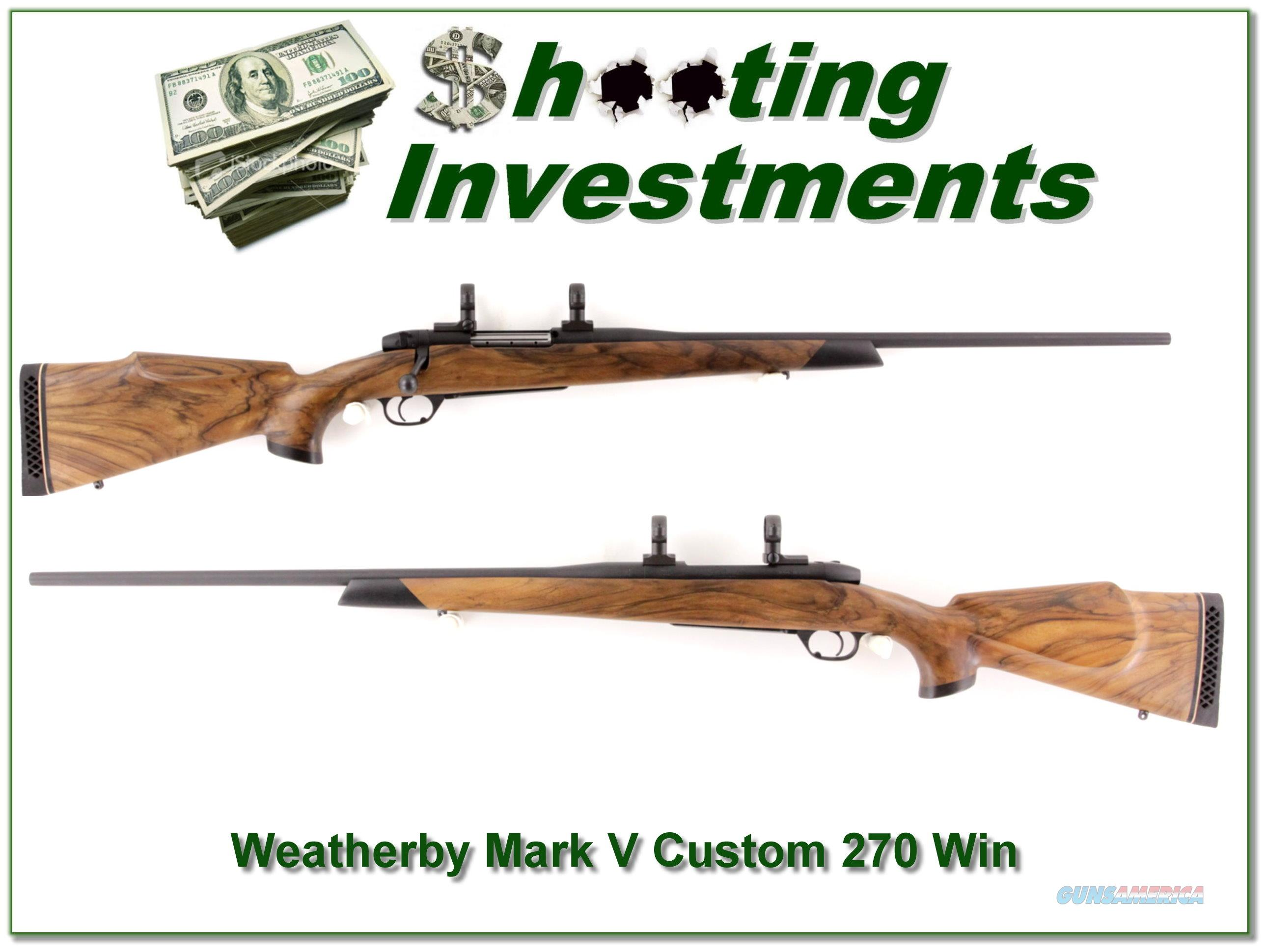 Weatherby Mark V Custom 270 Winchester XXX Wood!  Guns > Rifles > Weatherby Rifles > Sporting