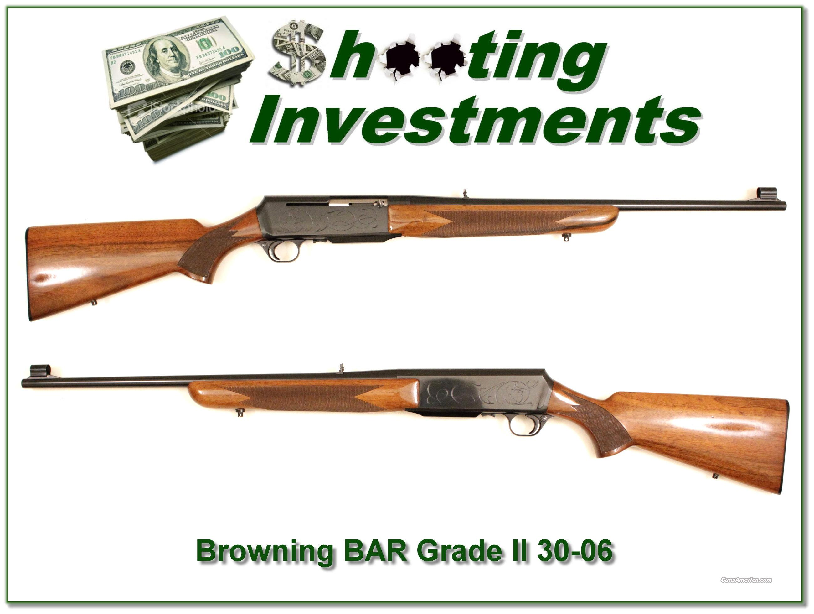 Browning BAR Deluxe or Grade II 30-06  Guns > Rifles > Browning Rifles > Semi Auto > Hunting