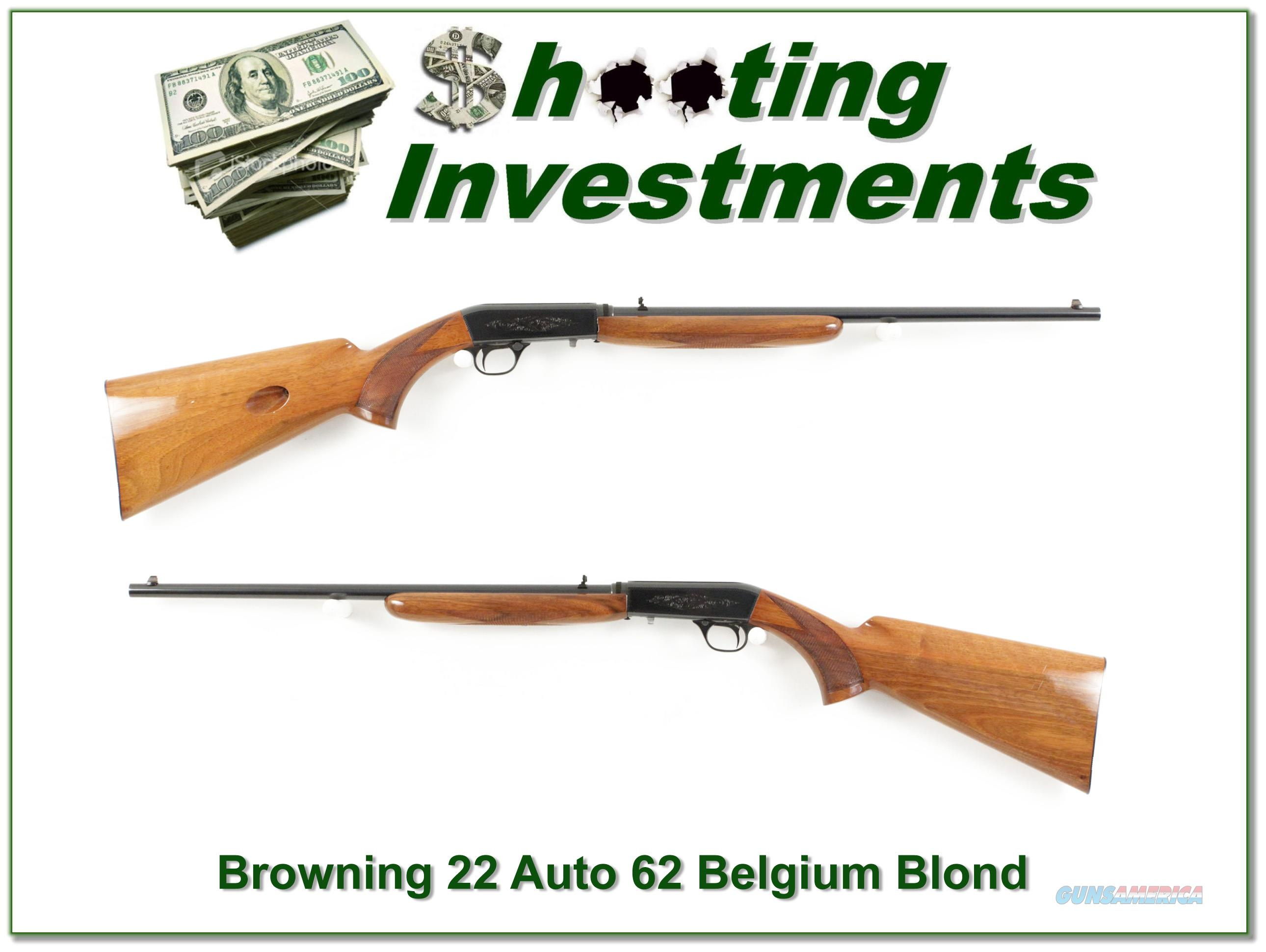Browning 22 Auto 62 Belgium Blond!  Guns > Rifles > Browning Rifles > Semi Auto > Hunting