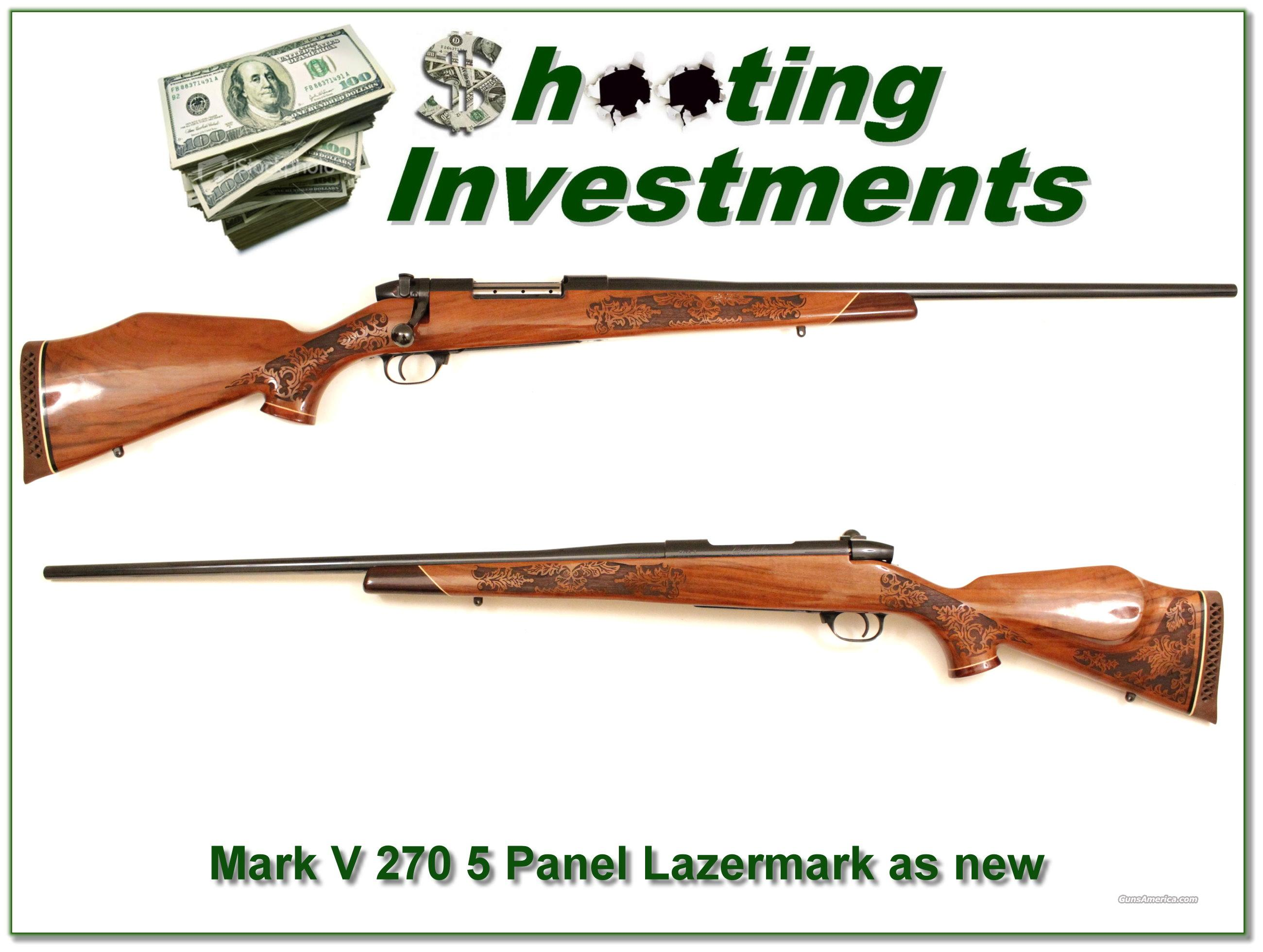 Weatherby Mark V 270 Lazermark 5 Panel Mint  Guns > Rifles > Weatherby Rifles > Sporting