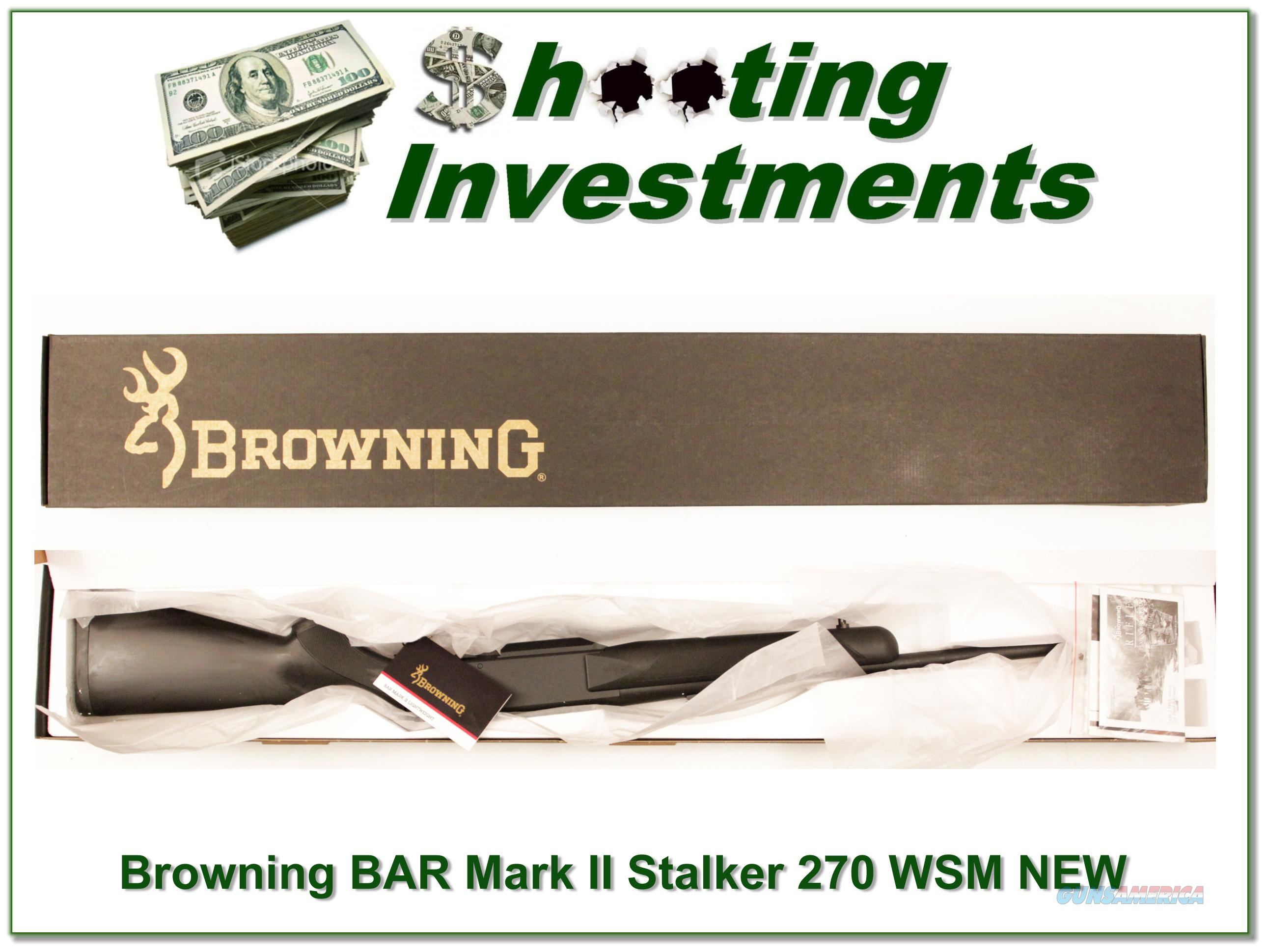 Browning BAR Mark II Stalker 270 WSM Factory NEW!  Guns > Rifles > Browning Rifles > Semi Auto > Hunting