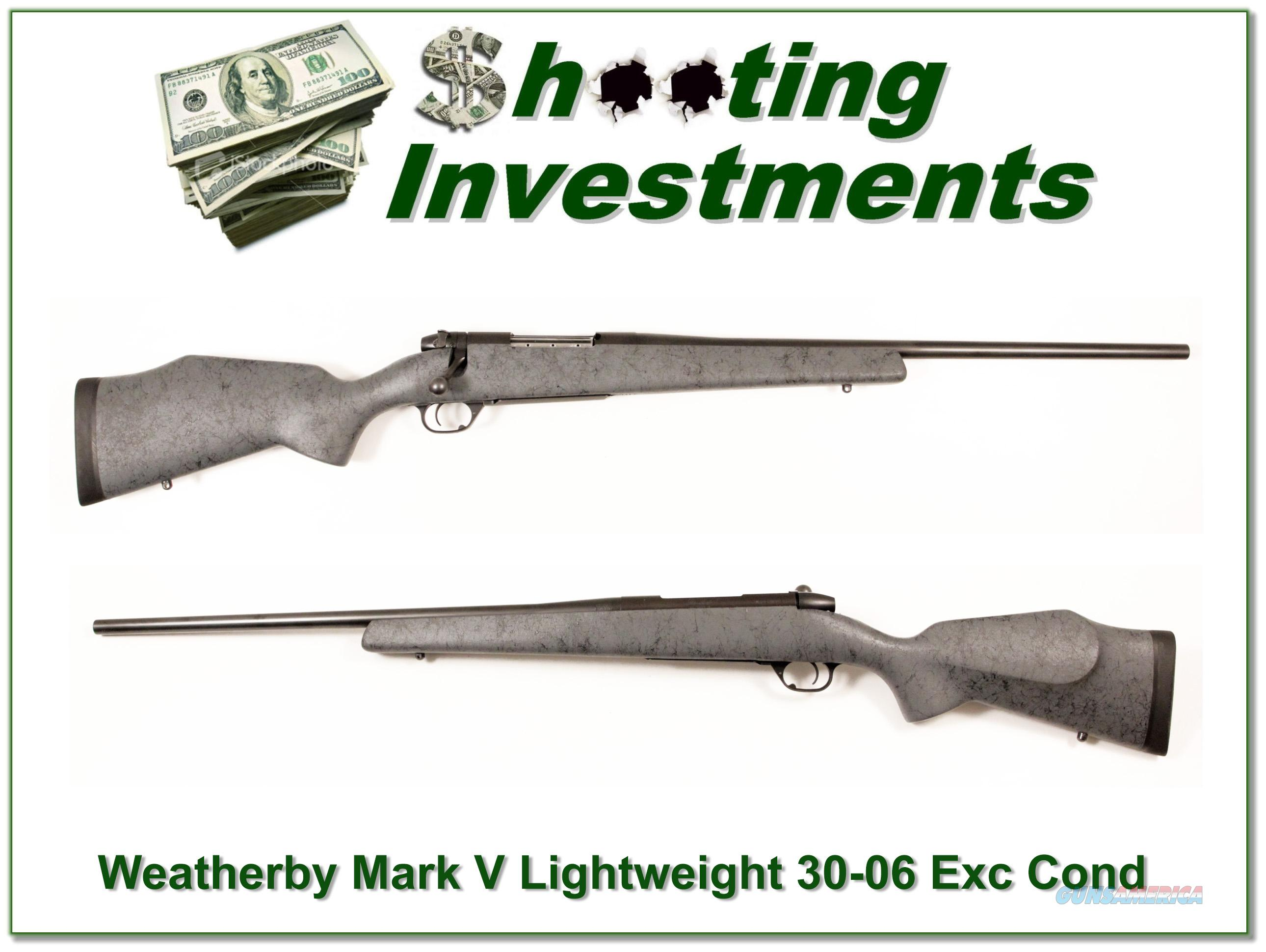 Weatherby Mark V Light Weigh 30-06 Exc Cond  Guns > Rifles > Weatherby Rifles > Sporting