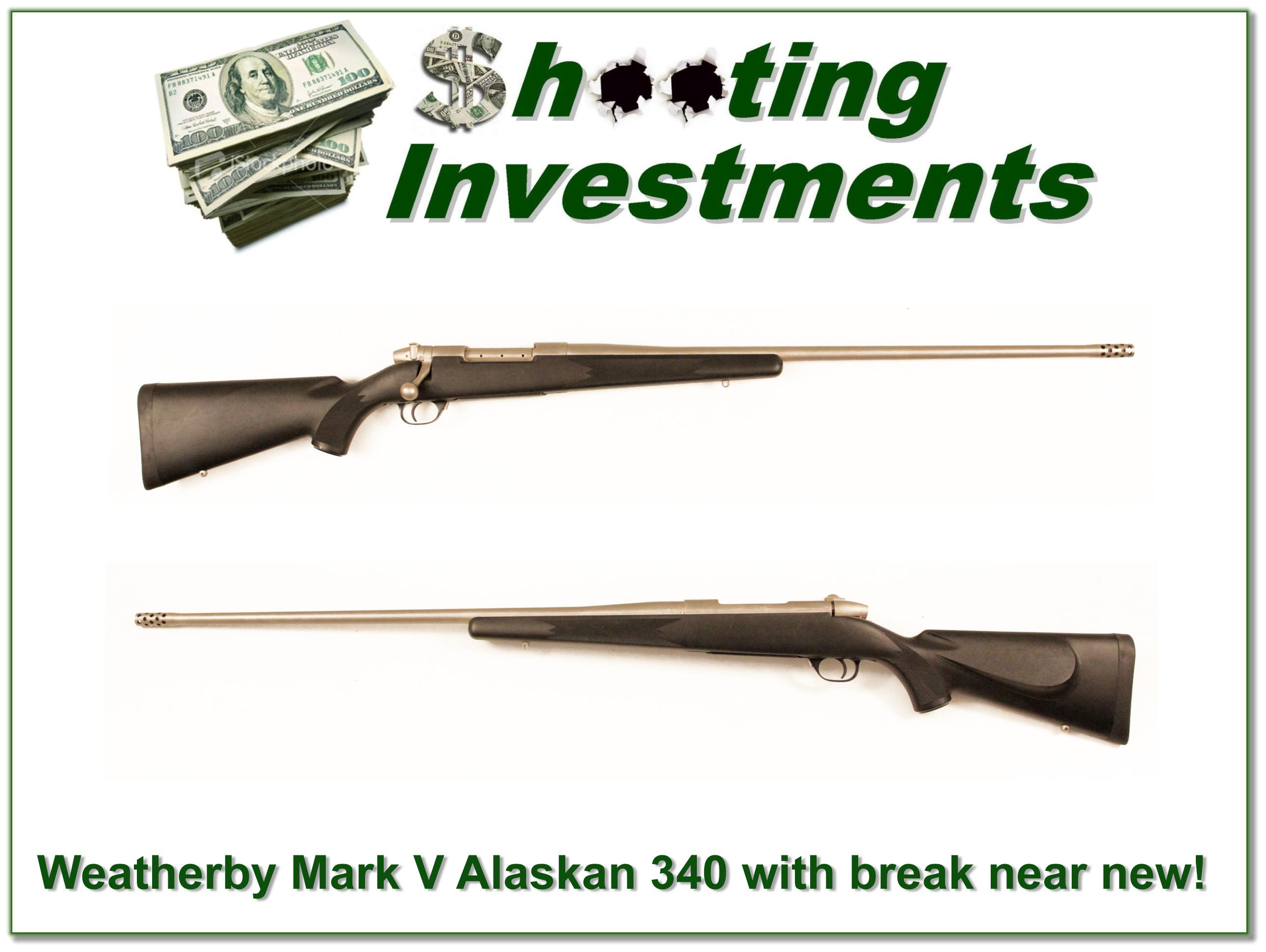 Weatherby Mark V Alaskan 340 with accubreak!  Guns > Rifles > Weatherby Rifles > Sporting