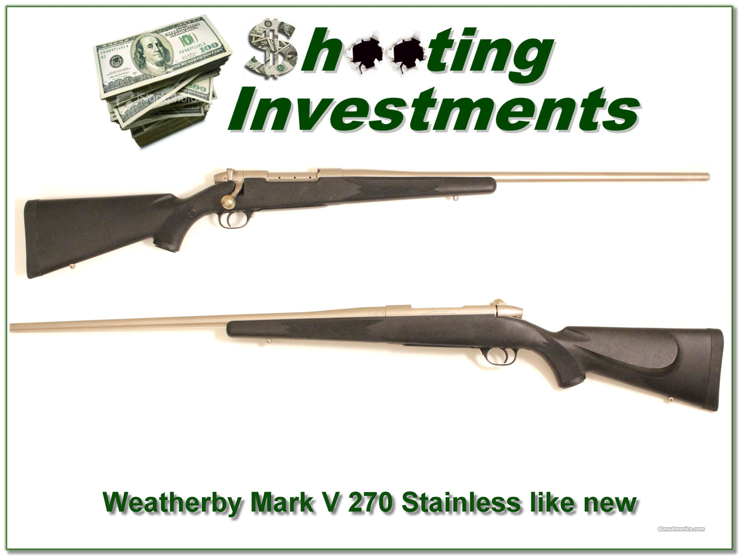 Weatherby Mark V Stainless 270 Wthy Mag like new  Guns > Rifles > Weatherby Rifles > Sporting