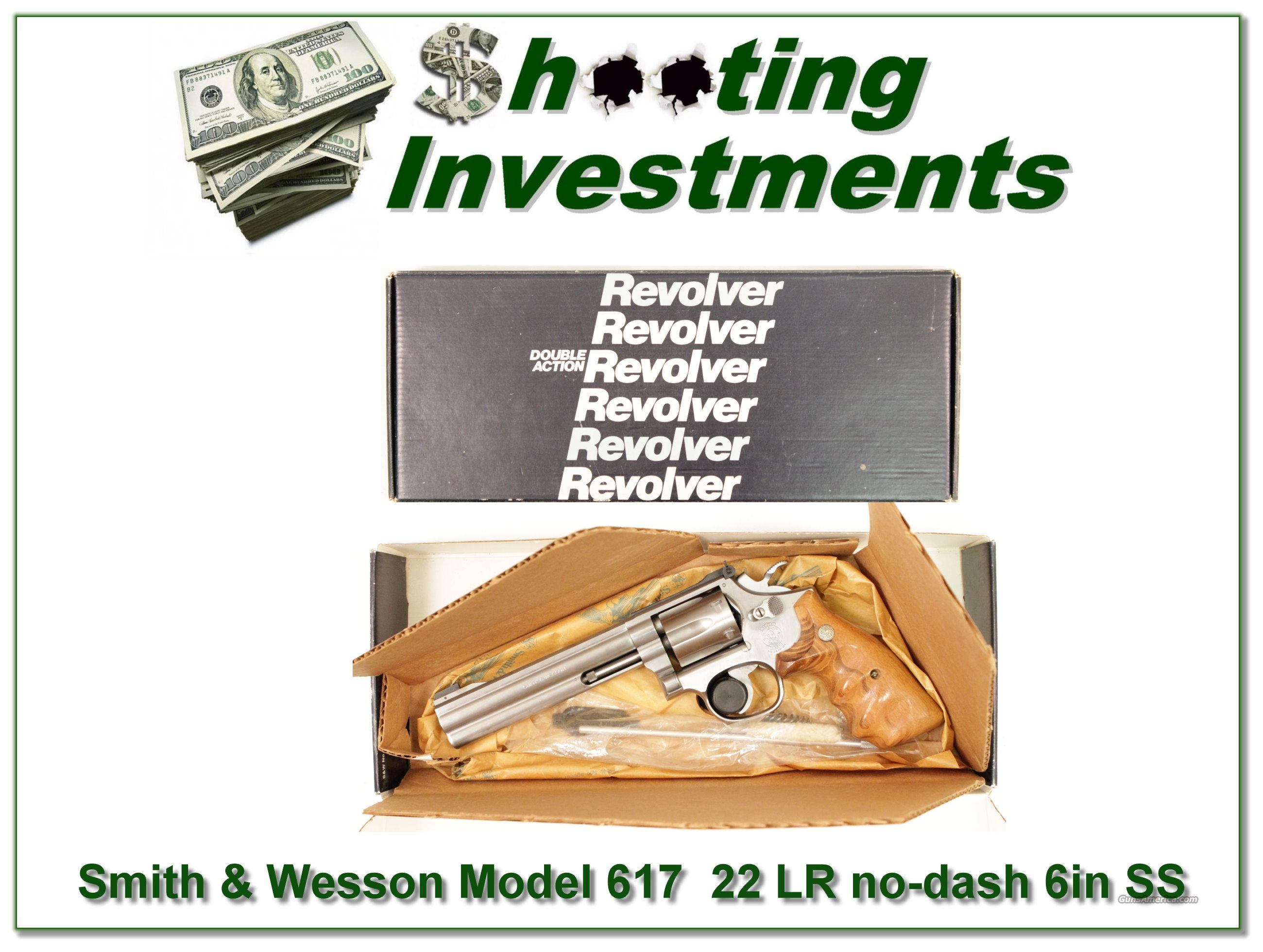 Smith & Wesson Model 617 No Dash 22 LR 6in Stainless  Guns > Pistols > Smith & Wesson Revolvers > Full Frame Revolver