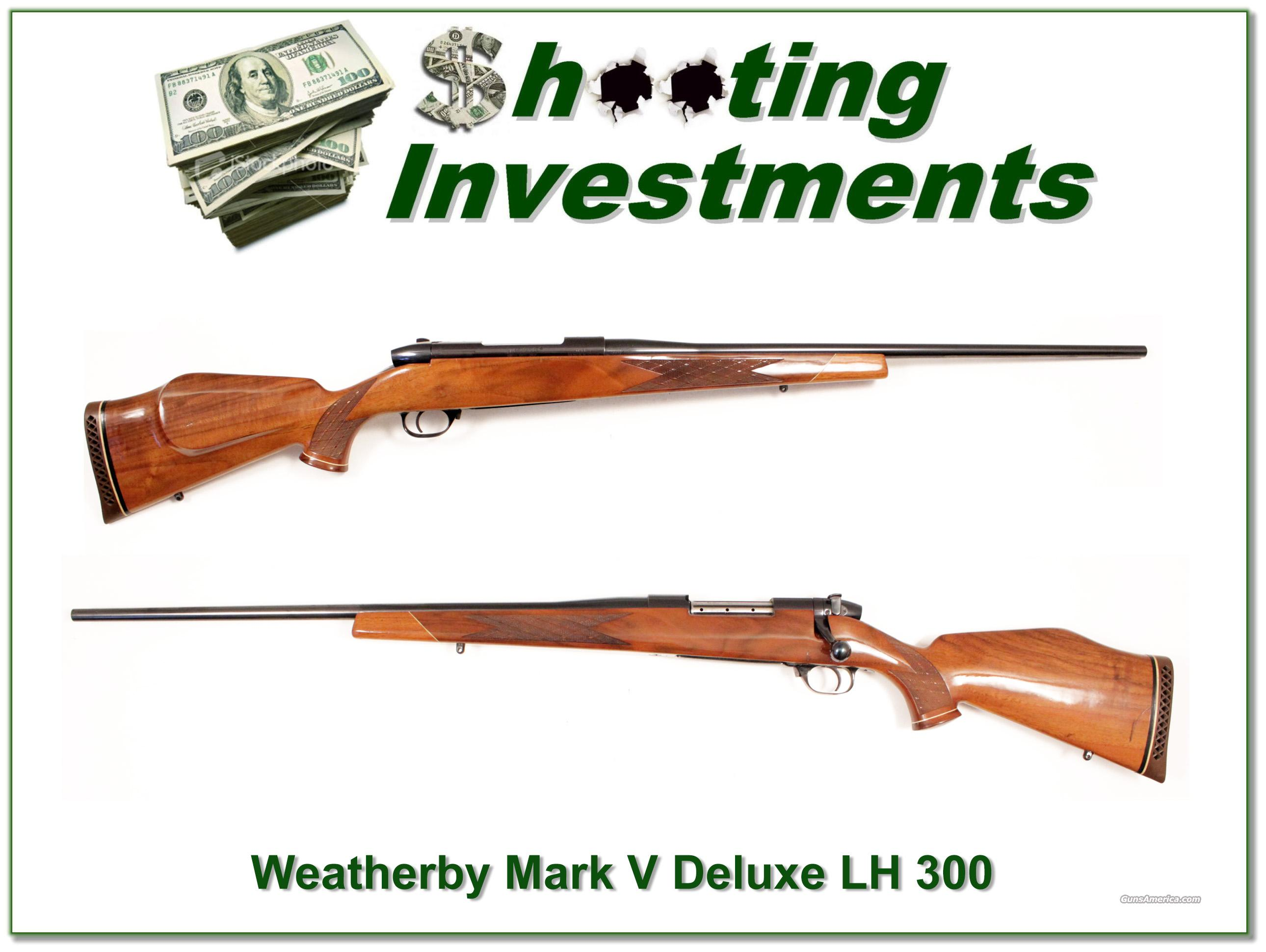Weatherby Mark V Deluxe LH 300 Wthy Mag  Guns > Rifles > Weatherby Rifles > Sporting