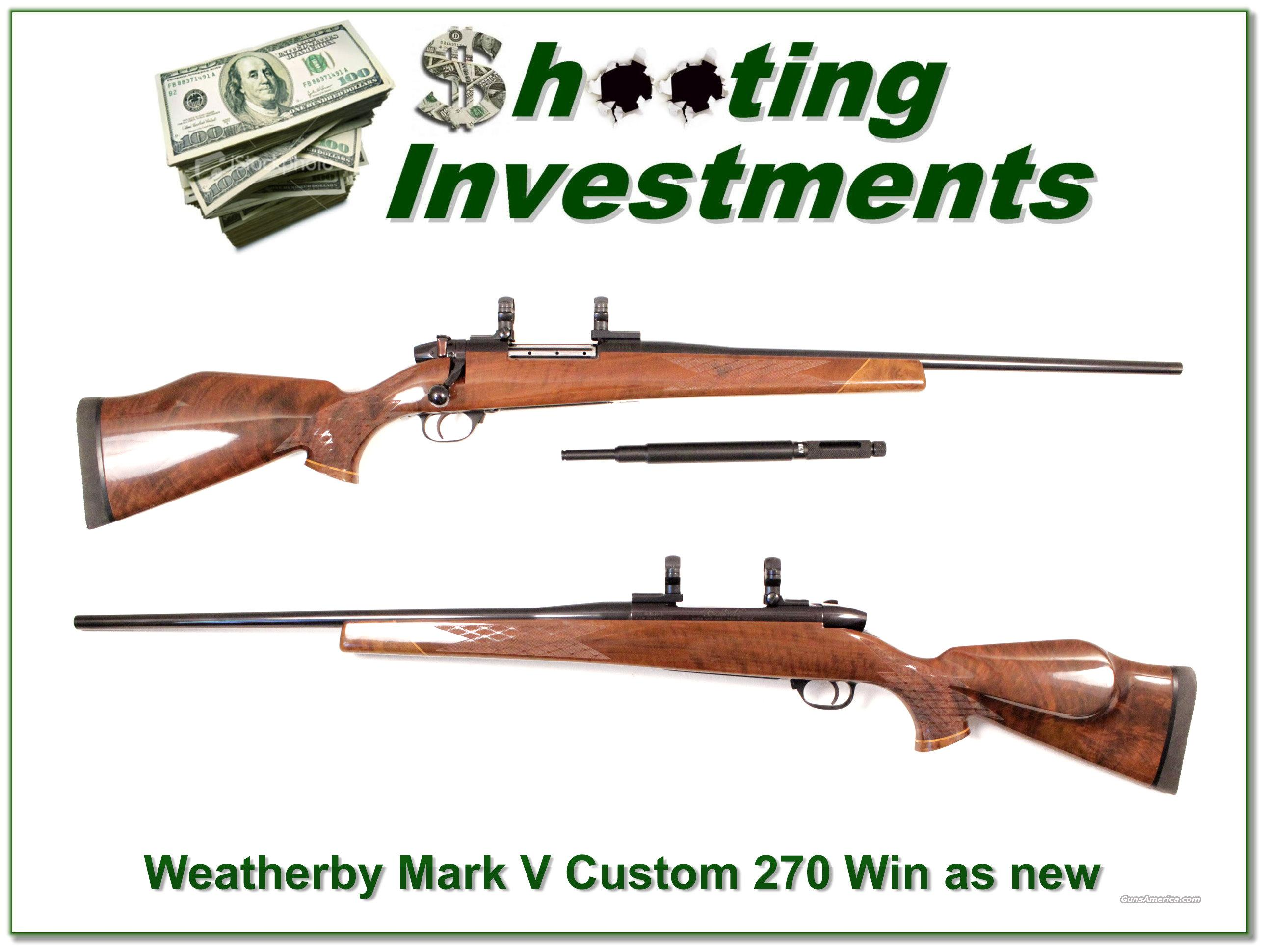 Weatherby Mark V Custom 270 Winchester as new  Guns > Rifles > Weatherby Rifles > Sporting