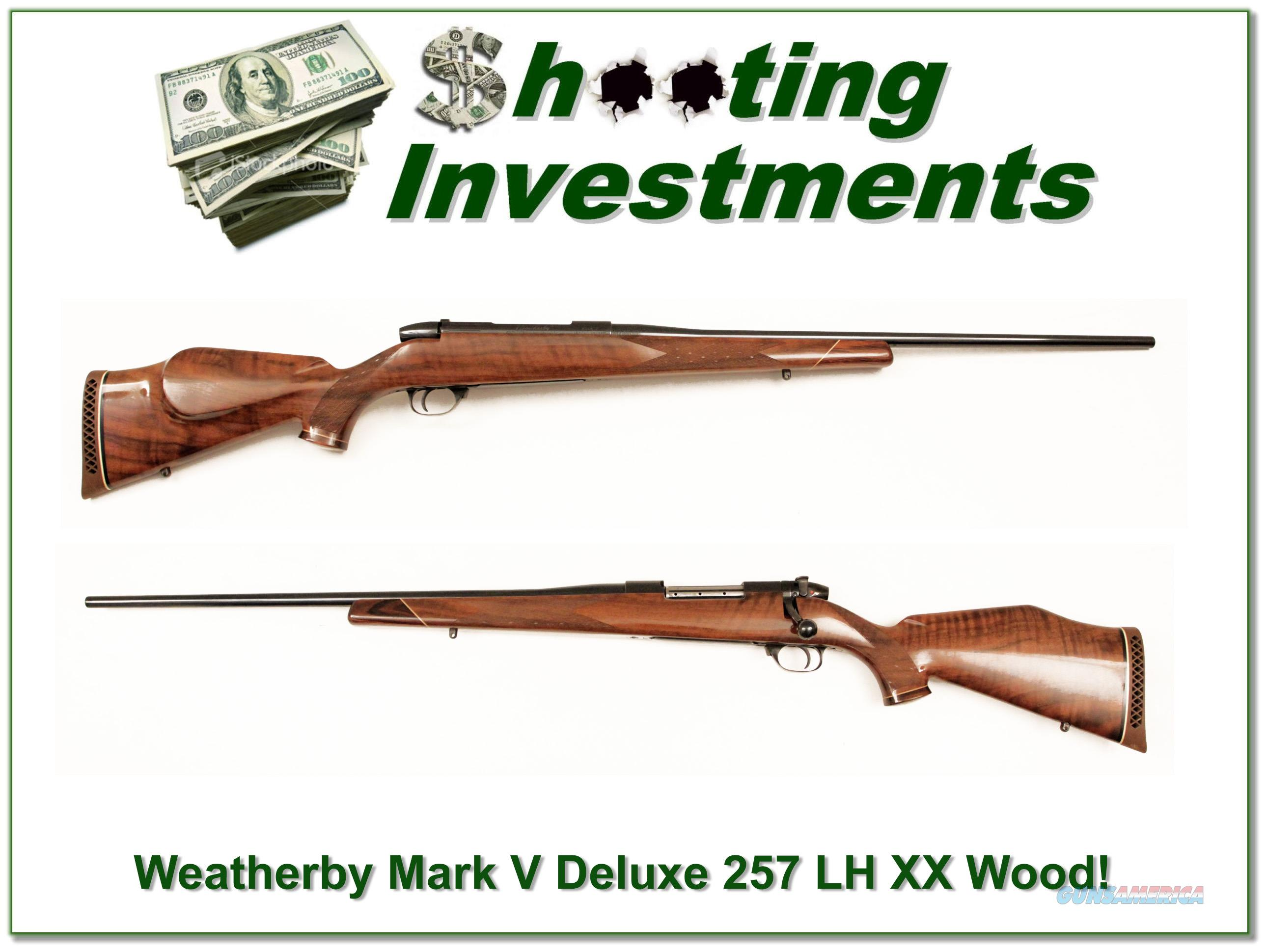 Weatherby Mark Deluxe LH 257 XX Wood!  Guns > Rifles > Weatherby Rifles > Sporting